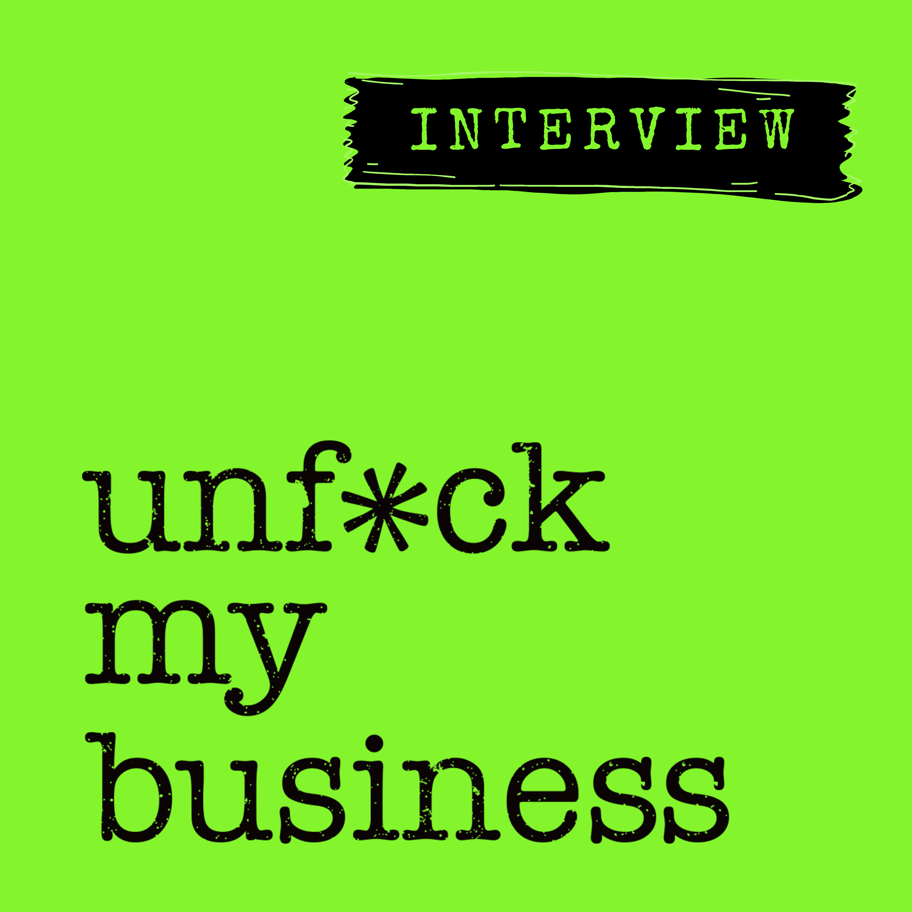 Artwork for podcast Unf*ck My Business
