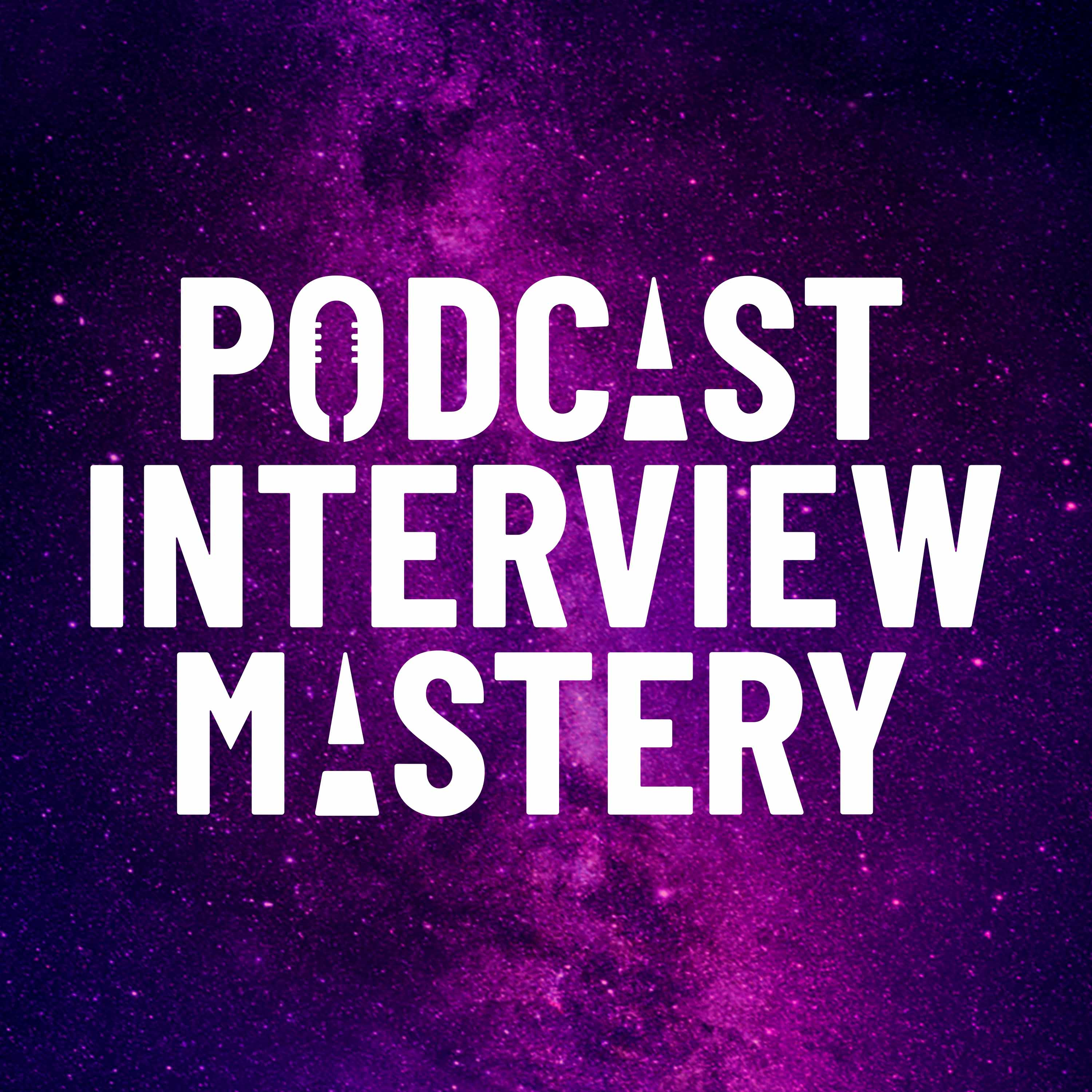 Show artwork for Podcast Interview Mastery
