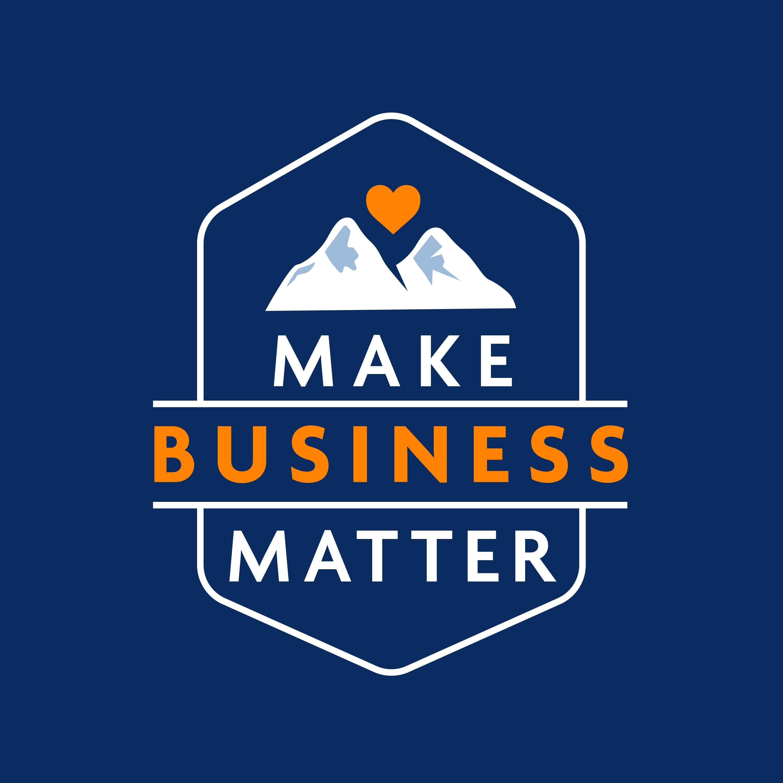 Artwork for podcast Make Business Matter