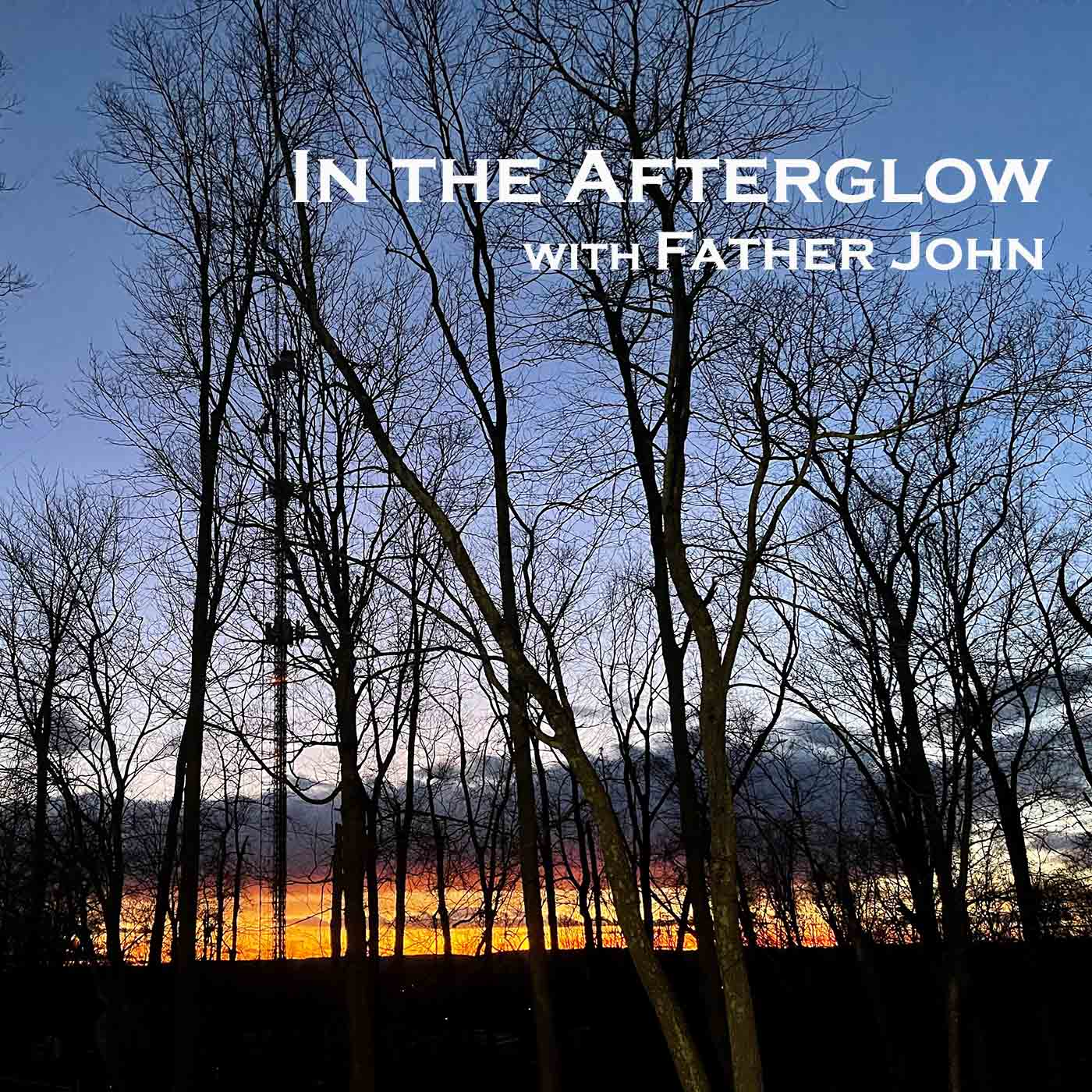 Show artwork for In the Afterglow with Father John