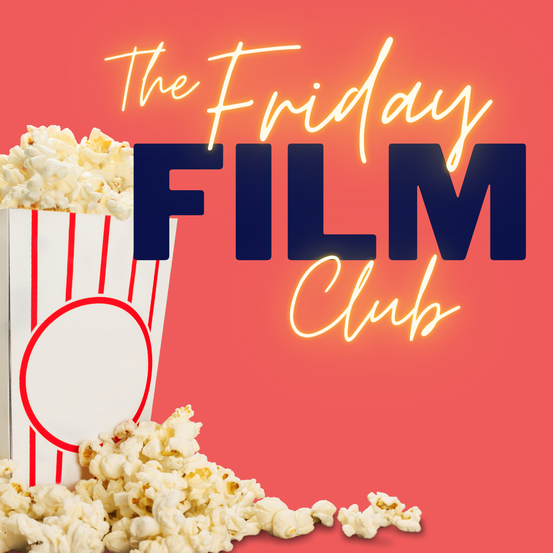 Show artwork for The Friday Film Club