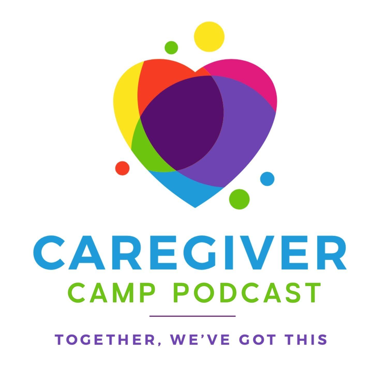 Show artwork for Caregiver Camp Podcast