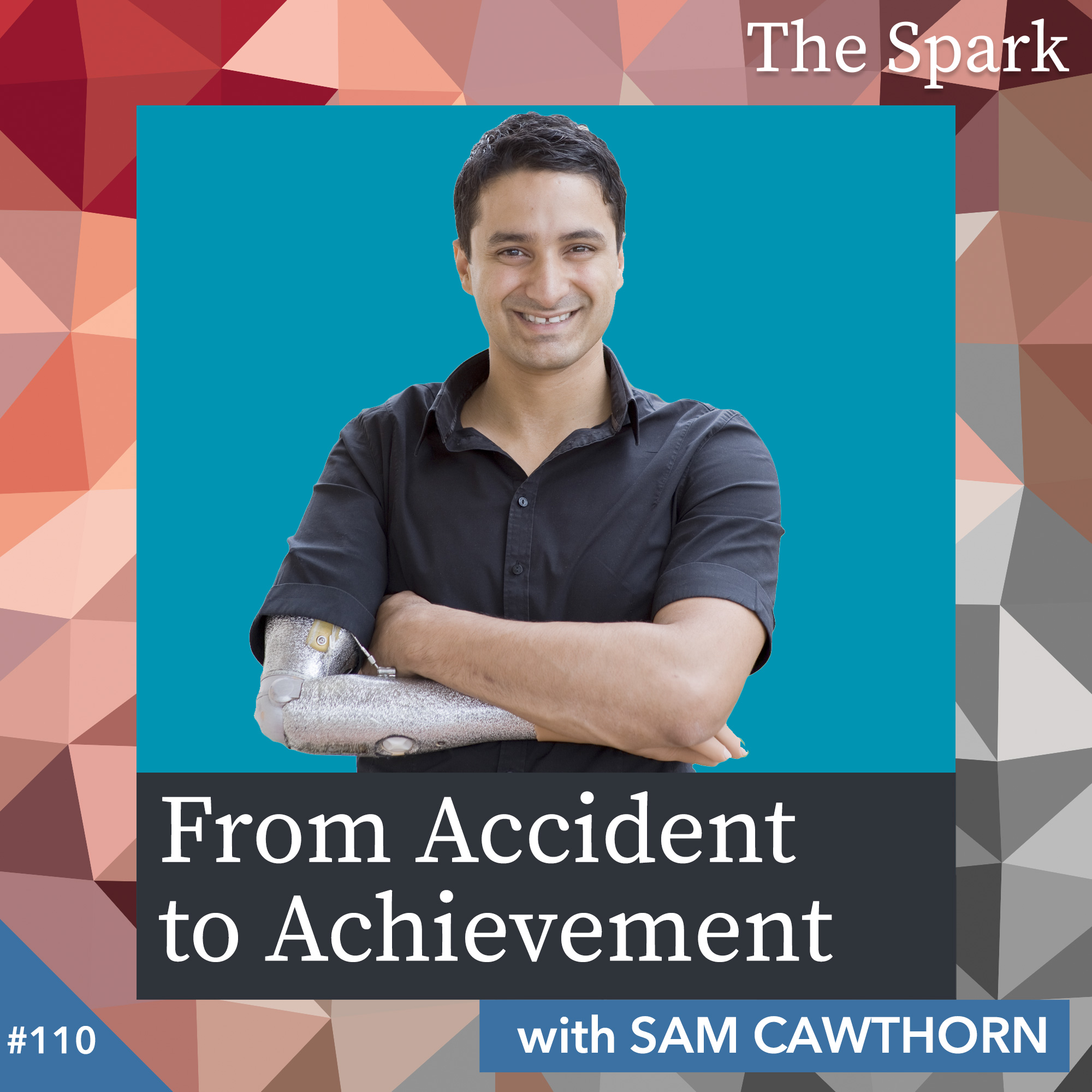 From Accident to Achievement with Sam Cawthorn
