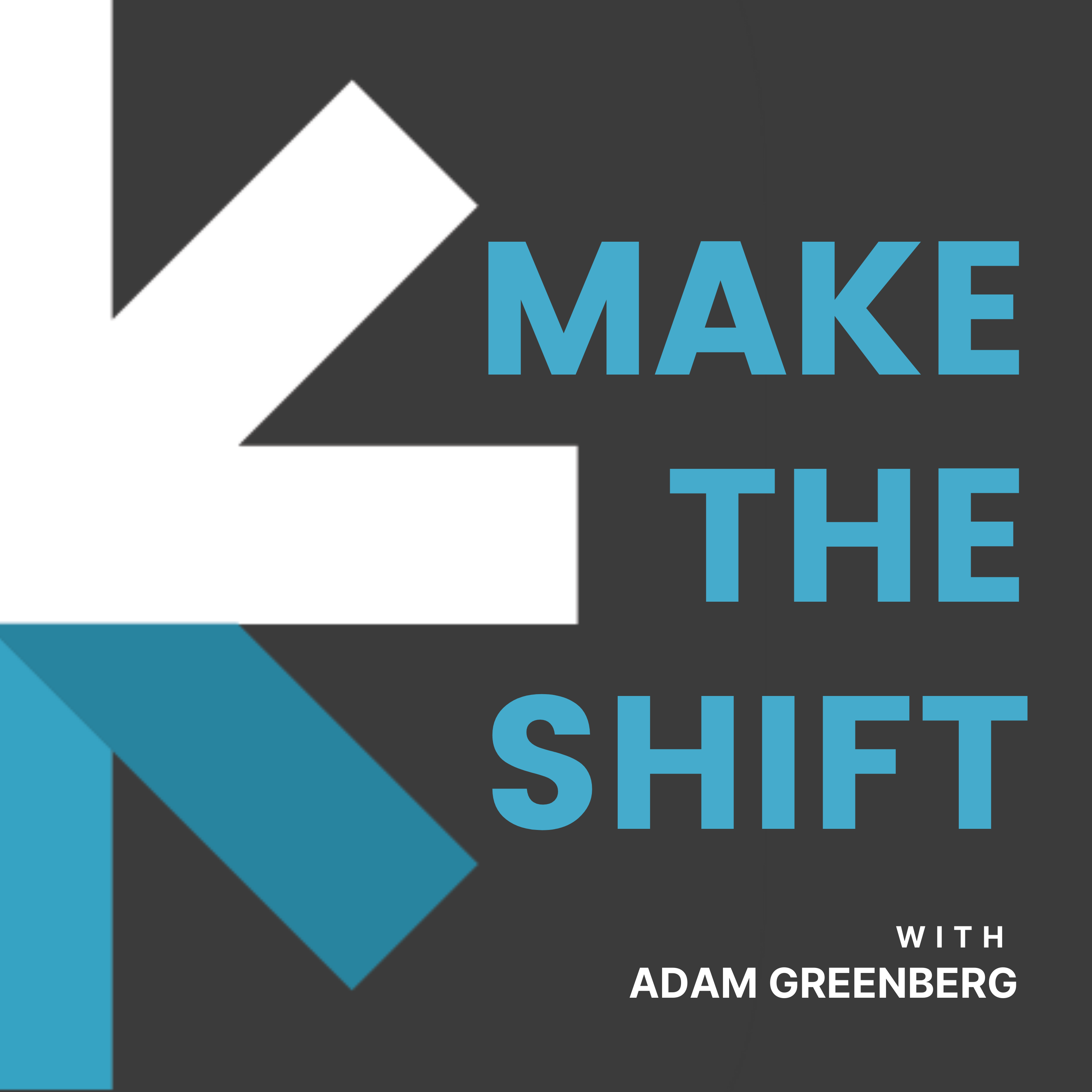 Show artwork for Make the Shift with Adam Greenberg