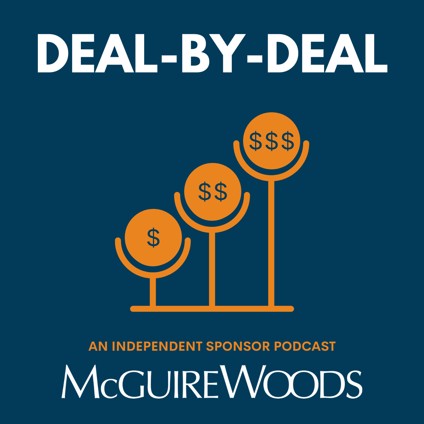 Artwork for podcast Deal-by-Deal: An Independent Sponsor Podcast