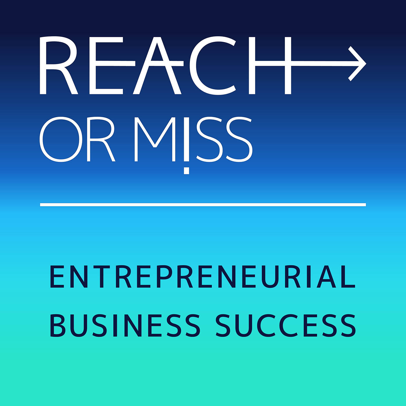 Artwork for podcast REACH OR MISS - Entrepreneurial Marketing Success