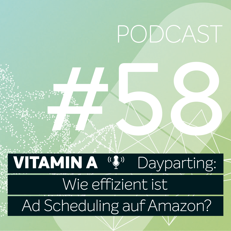 Vitamin A #58 - Dayparting: Wie effizient ist Ad Scheduling auf Amazon?