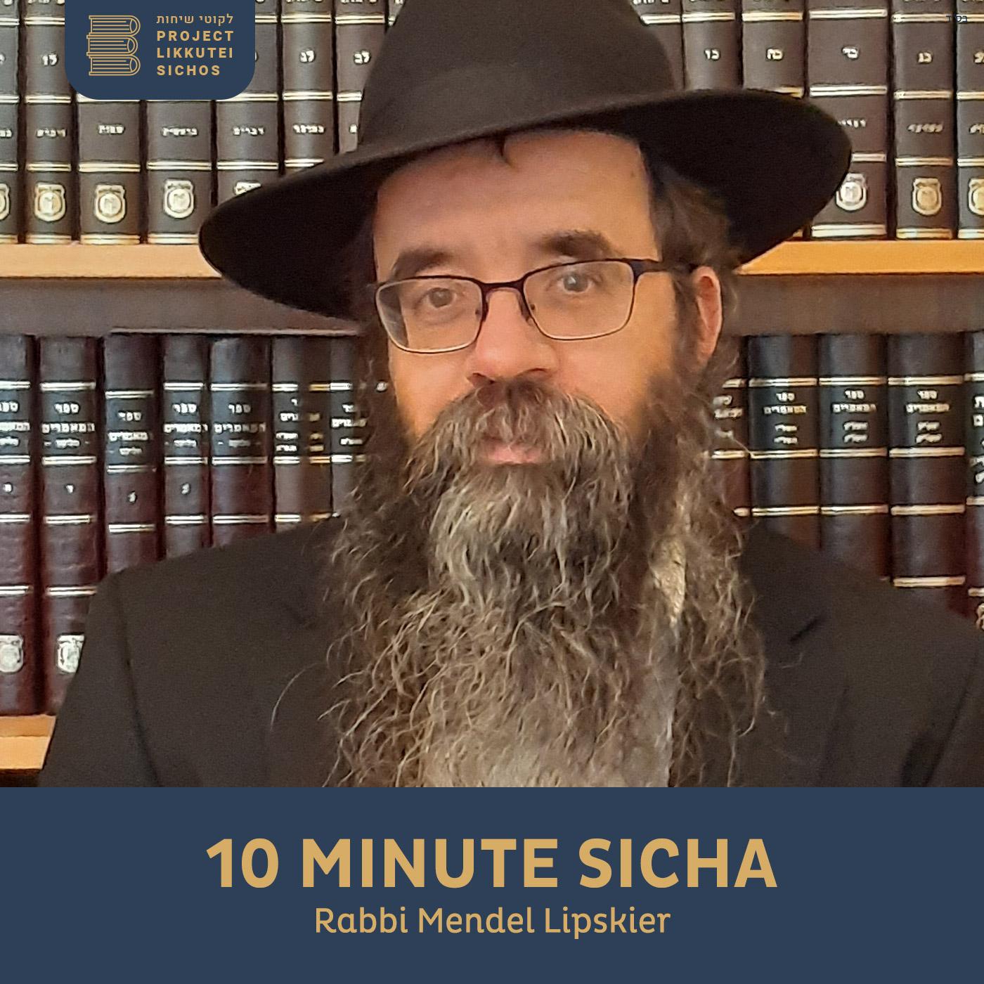 Artwork for podcast 10 Minute Sicha, Rabbi Mendel Lipskier