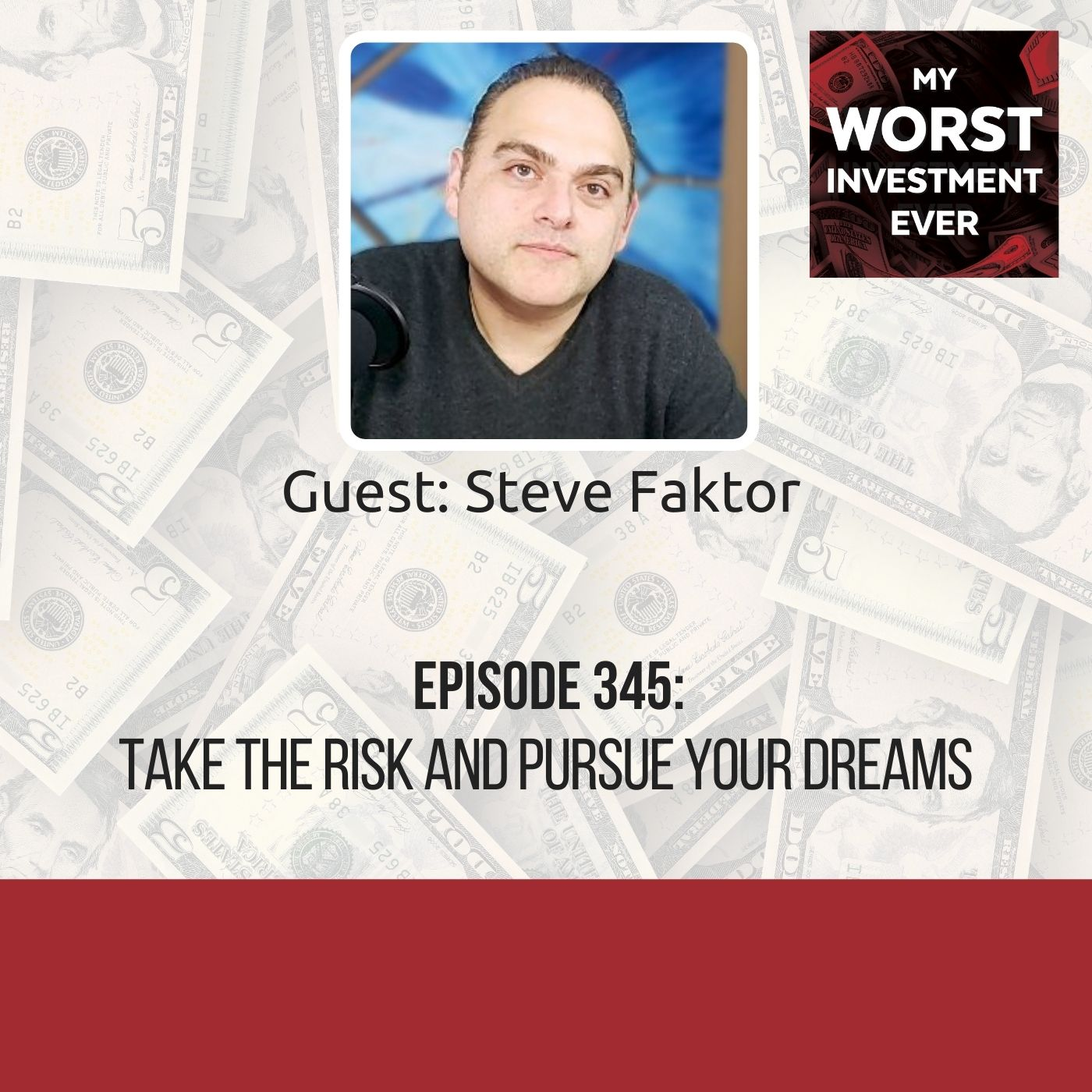 Steve Faktor – Take the Risk and Pursue Your Dreams