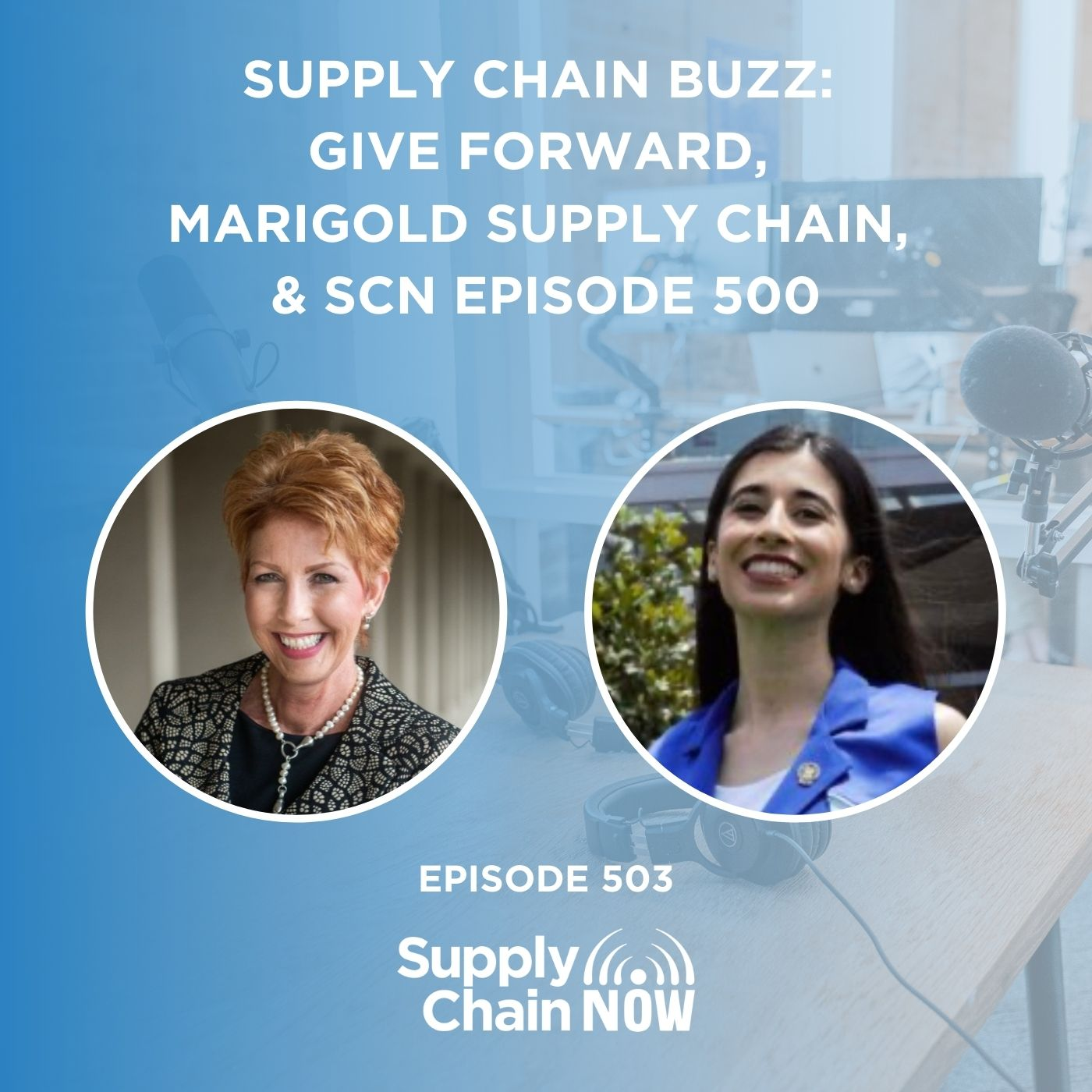 Supply Chain Buzz, Give Forward, Marigold Supply Chain, & SCN Episode 500