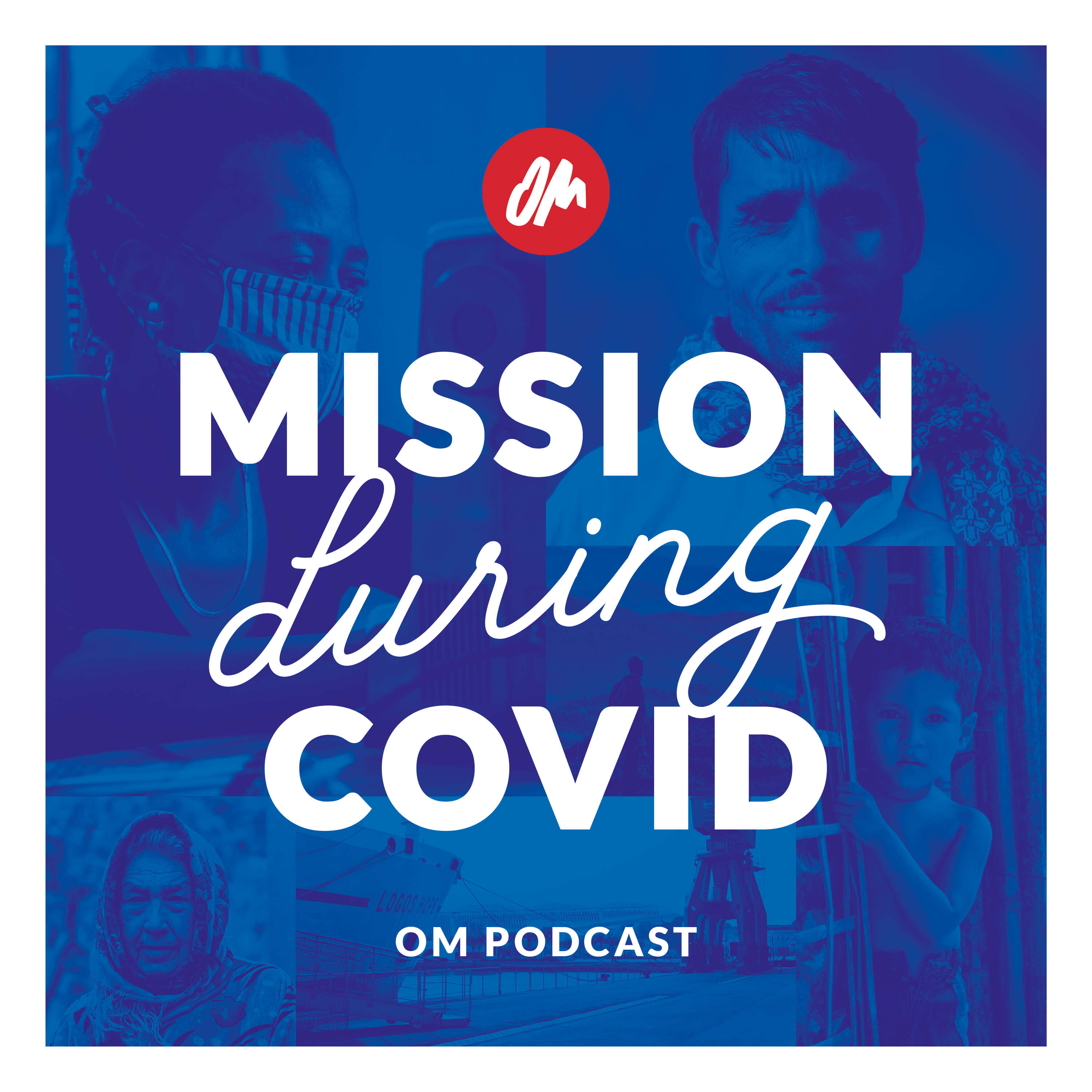 Show artwork for Mission During COVID – Conversations with OM Workers in the midst of a Global Pandemic
