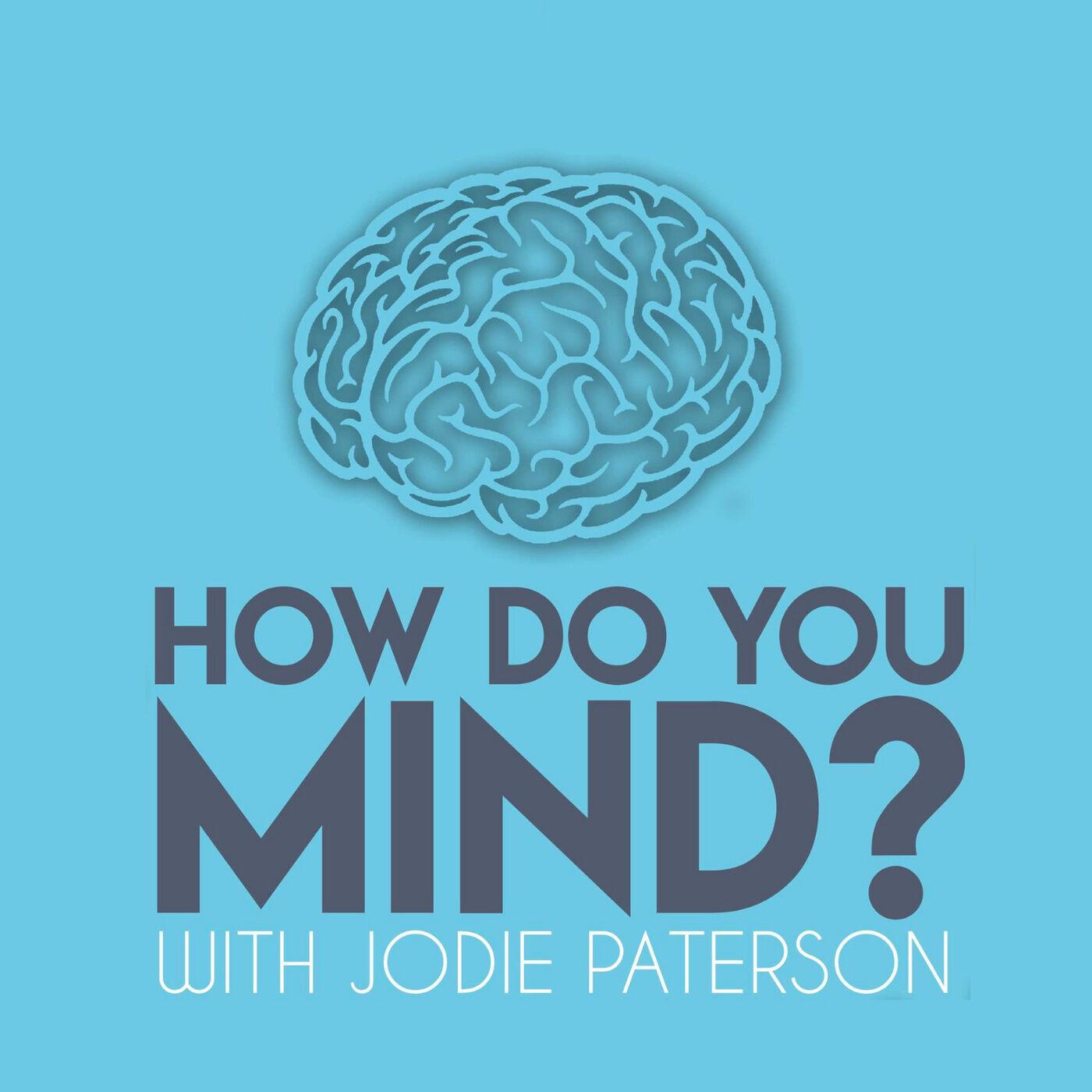 Artwork for podcast How Do You Mind
