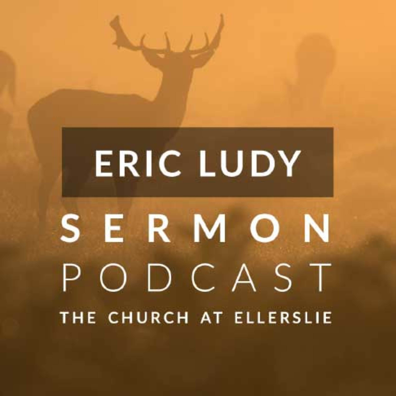 Artwork for podcast Eric Ludy Sermon Podcast: Church at Ellerslie
