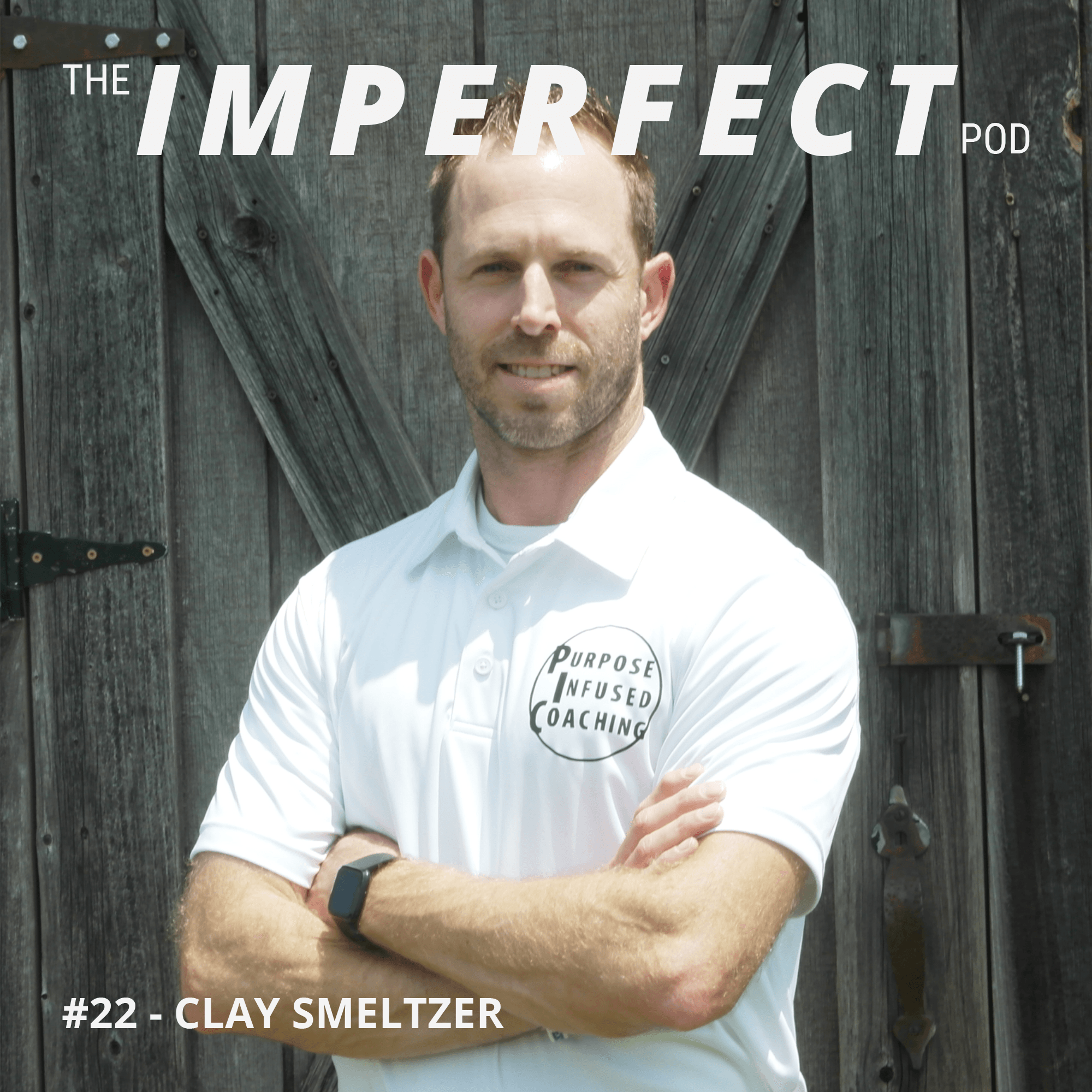 #22   How Men Can Find Their Purpose and Build Their Legacy   Clay Smeltzer