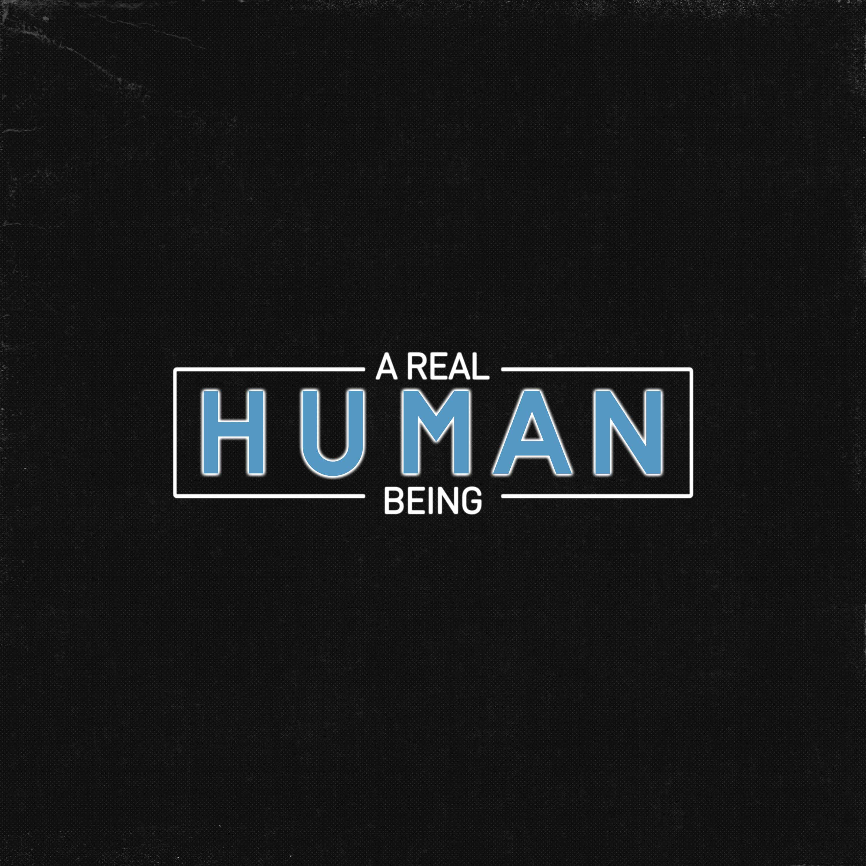 Artwork for podcast A Real Human Being