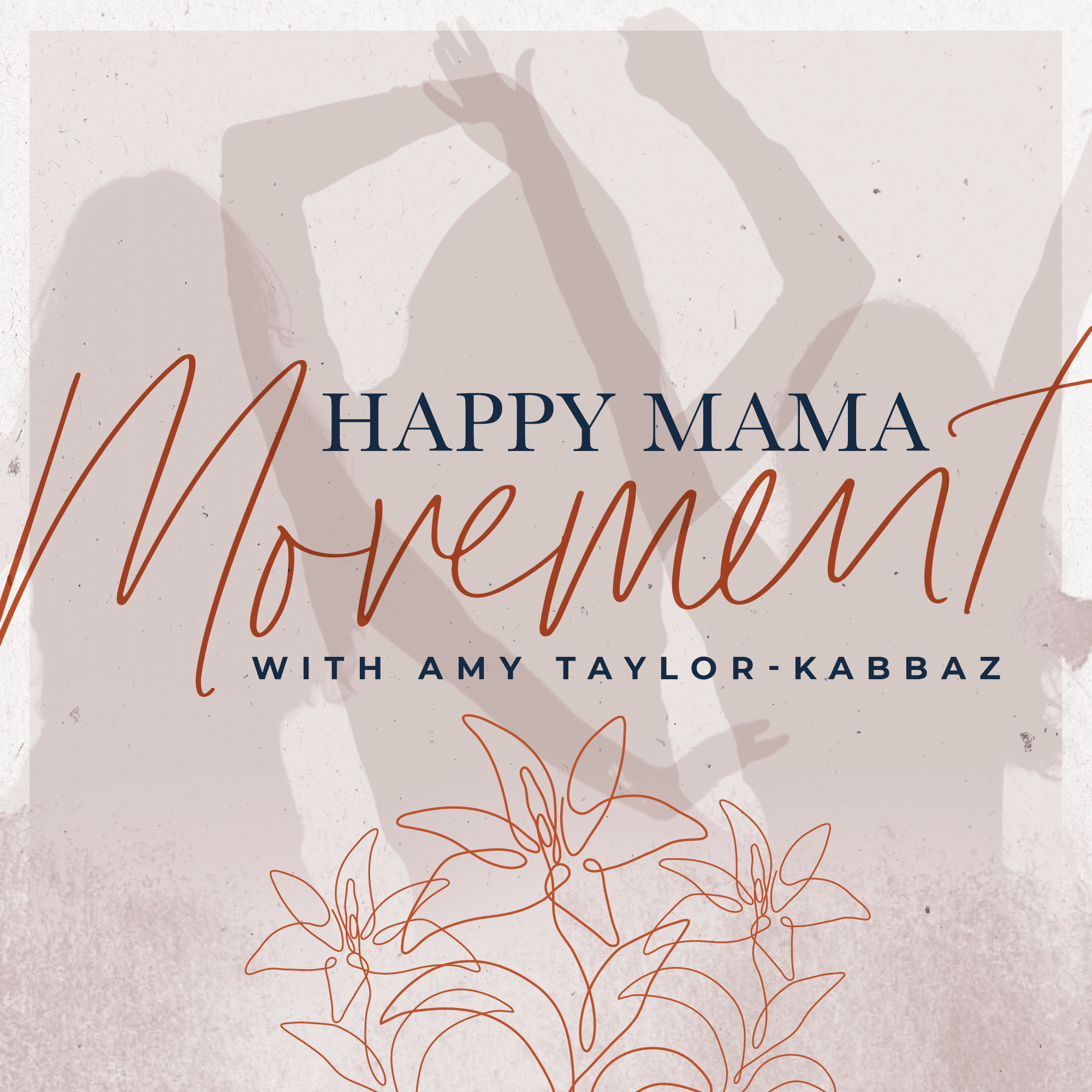 Artwork for podcast Happy Mama Movement with Amy Taylor-Kabbaz