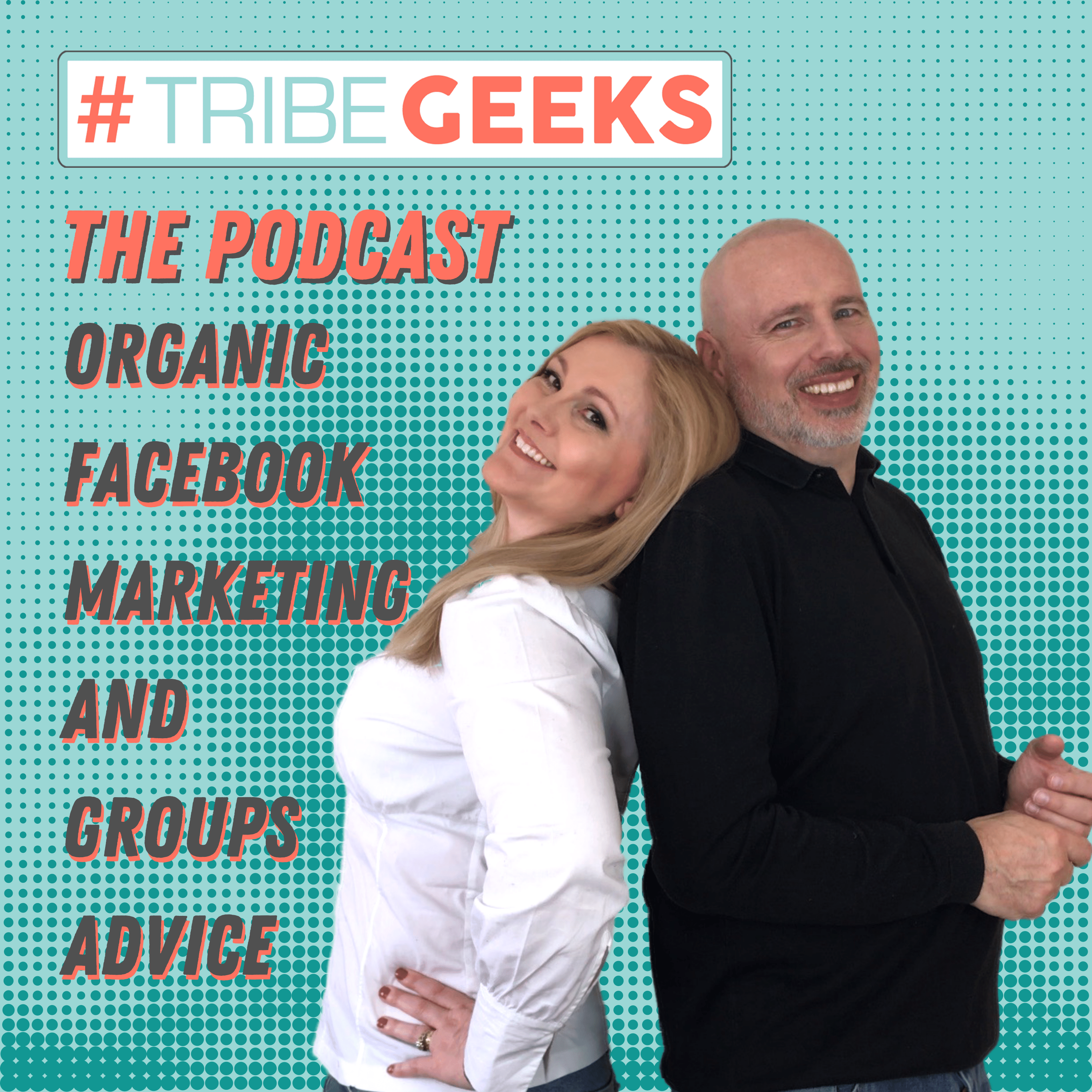 Show artwork for Tribegeeks - Organic Marketing And Facebook Groups Advice