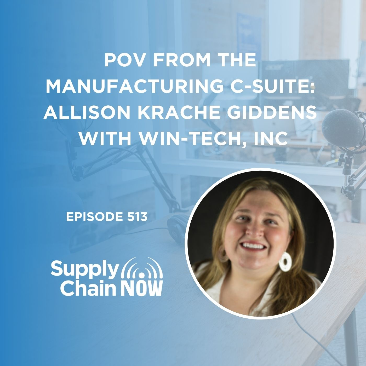 POV from the Manufacturing C-Suite: Allison Krache Giddens with Win-Tech, Inc.