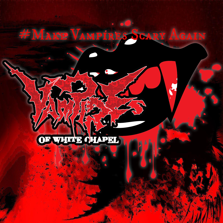 """""""    Vampires of White Chapel """" Podcast"""