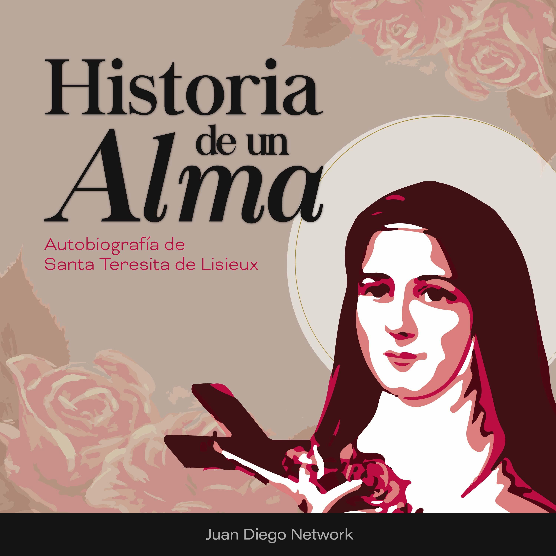 Artwork for podcast Historia de un Alma, audiolibro de Santa Teresita de Lisieux