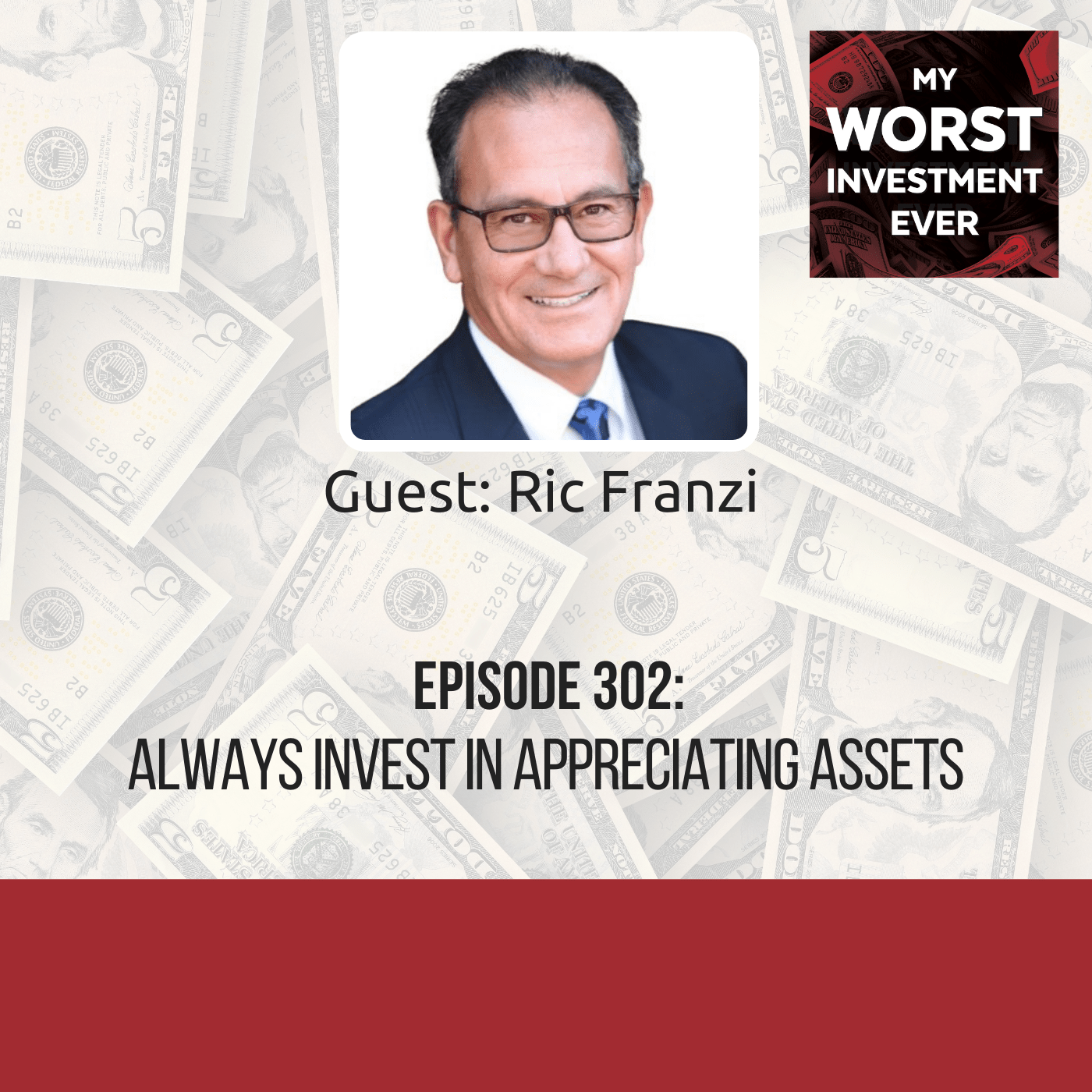 Ric Franzi – Always Invest in Appreciating Assets
