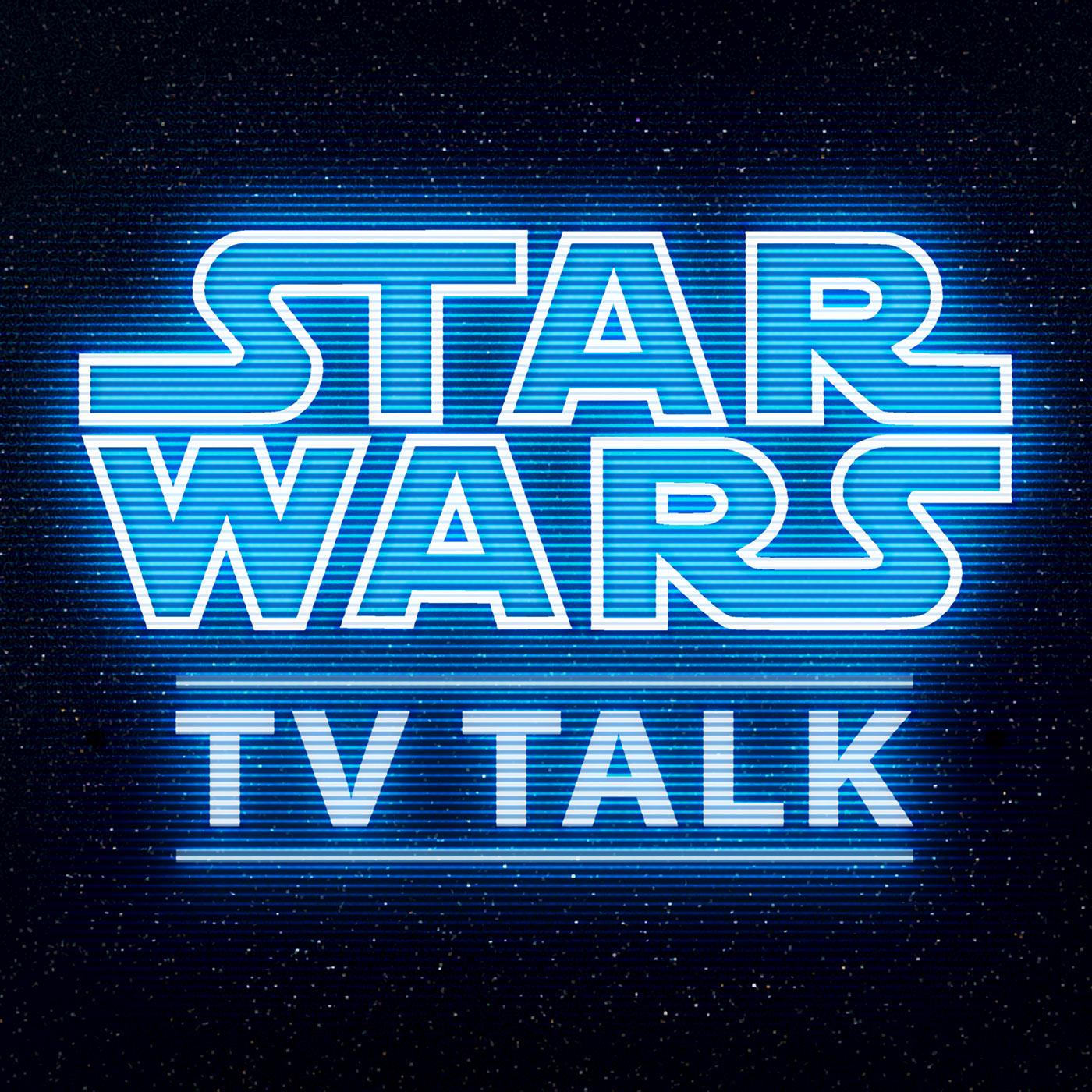 Artwork for podcast Star Wars TV Talk