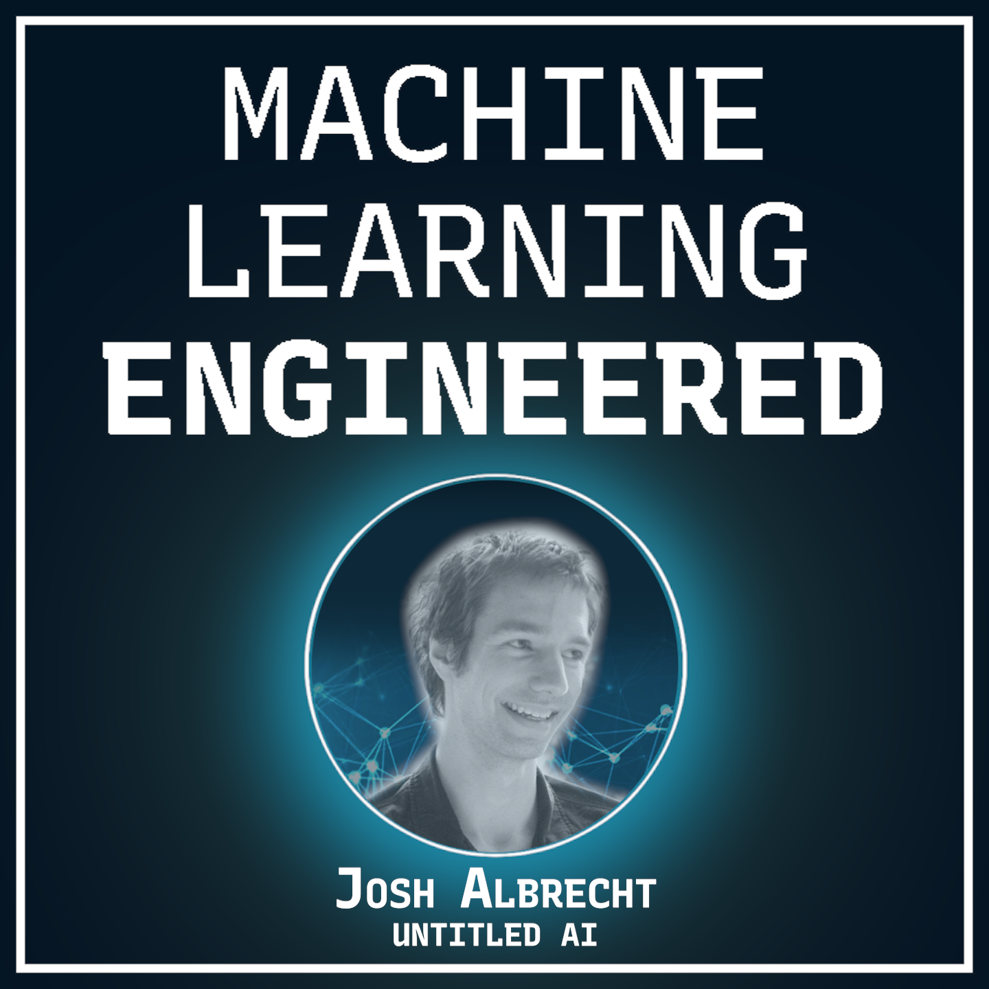Artwork for podcast Machine Learning Engineered