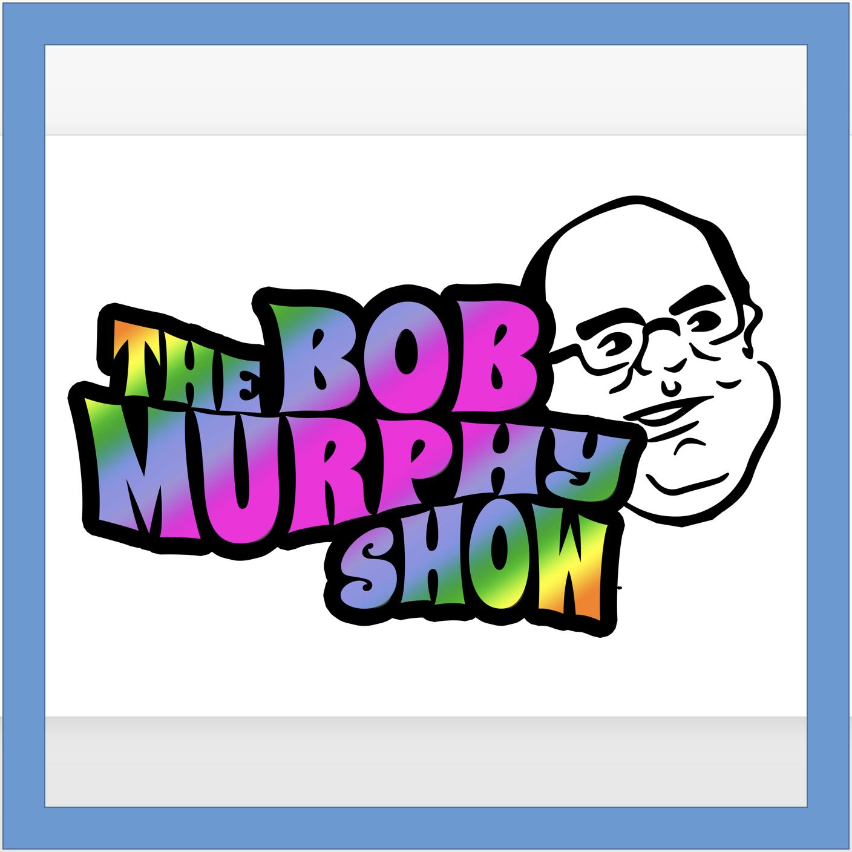 Artwork for podcast Bob Murphy Show
