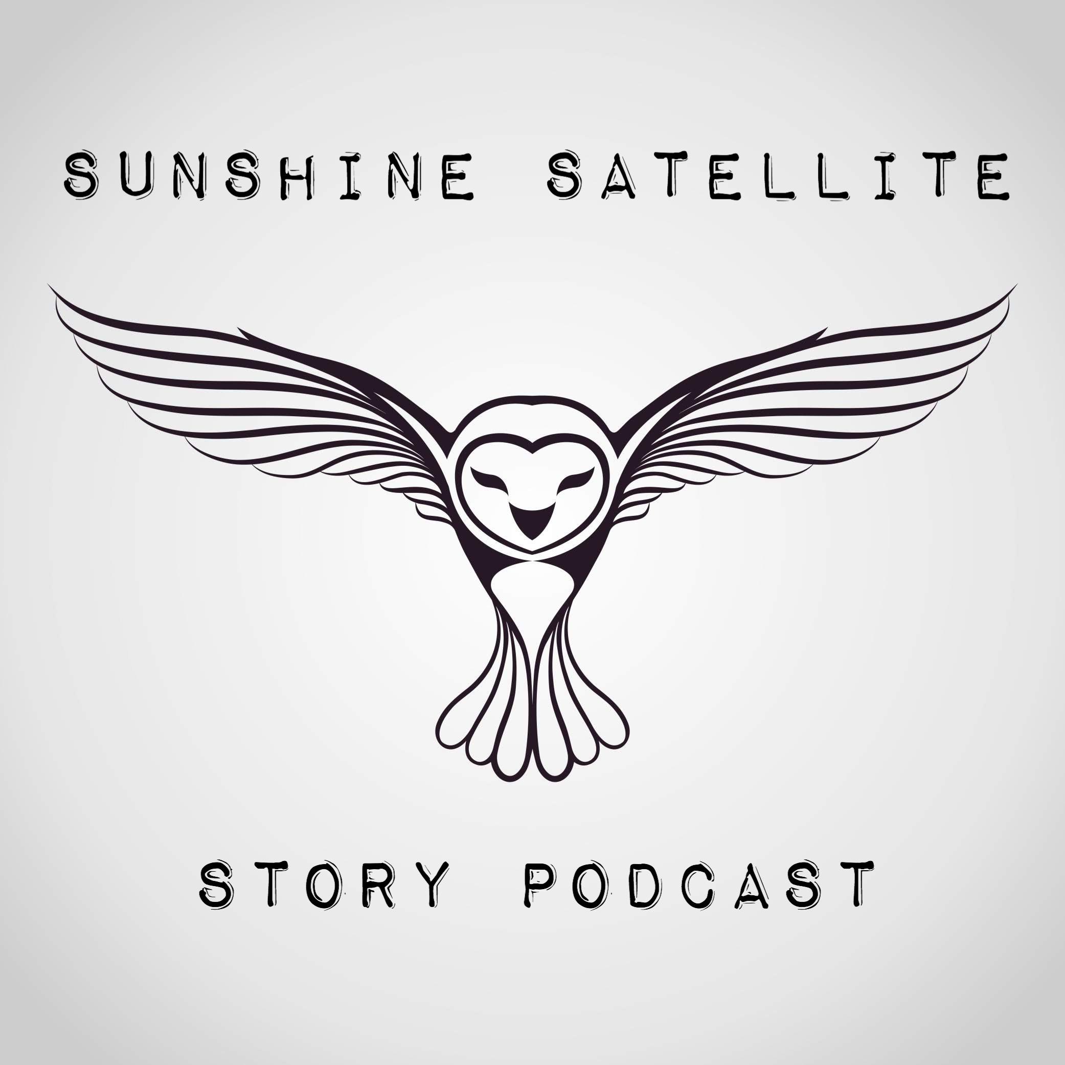 Sunshine Satellite Story Podcast