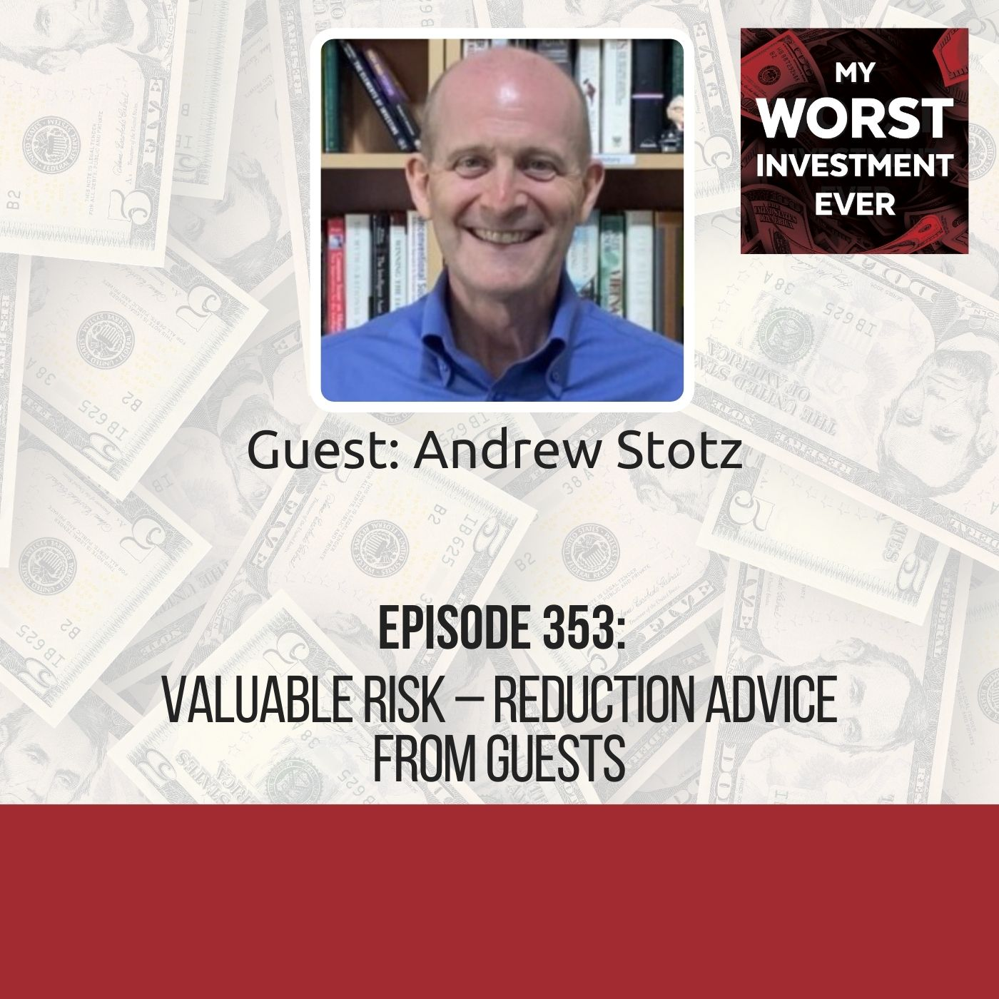 Andrew Stotz – Valuable Risk–Reduction Advice from Guests