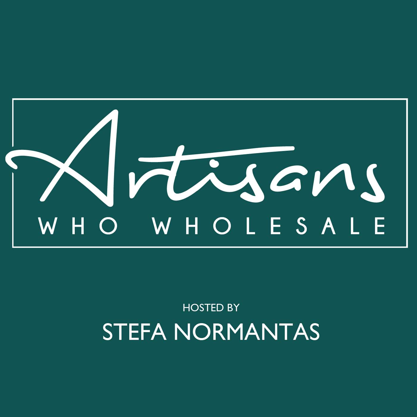 Artwork for podcast Artisans Who Wholesale hosted by Stefa Normantas