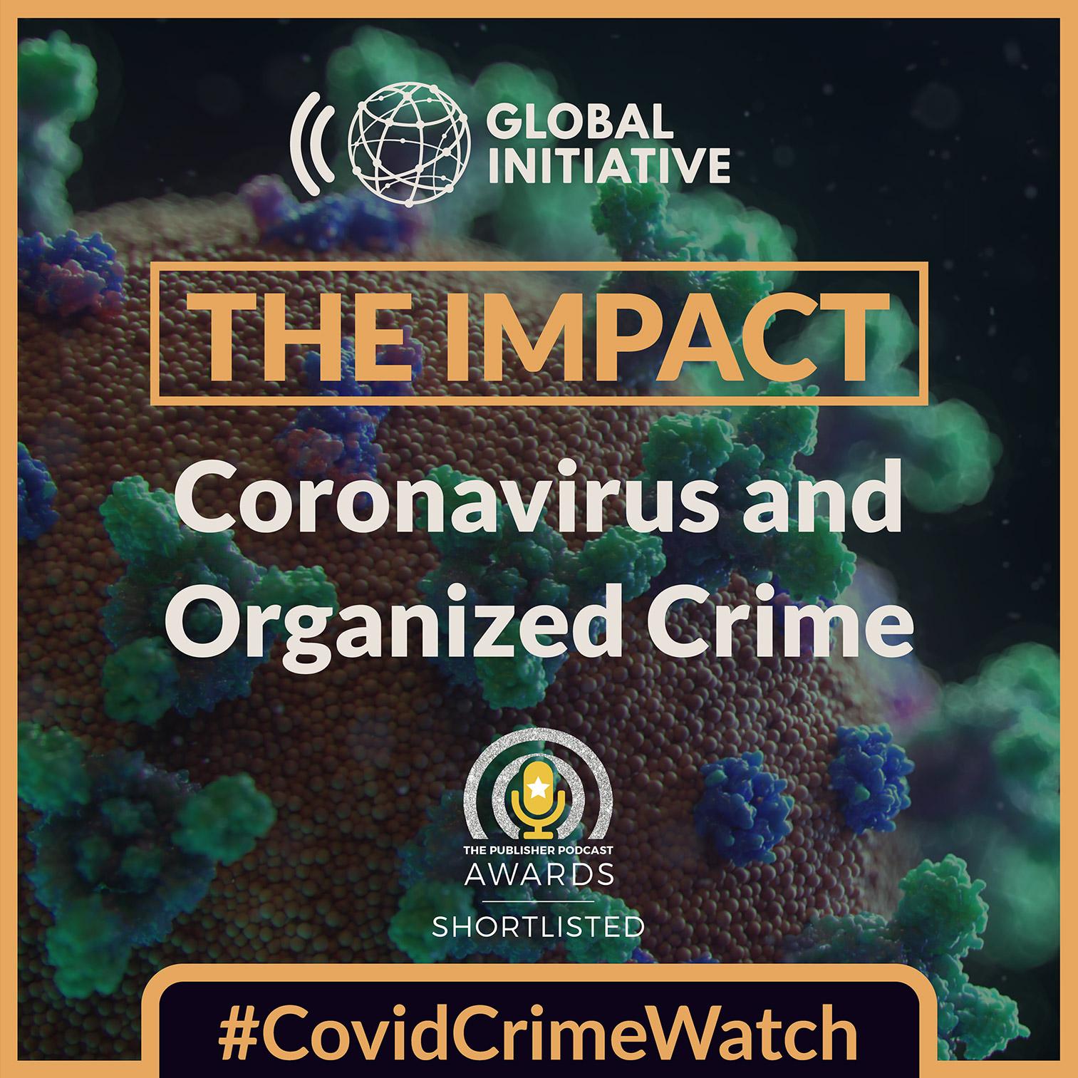 Artwork for podcast The Impact: Coronavirus and Organized Crime