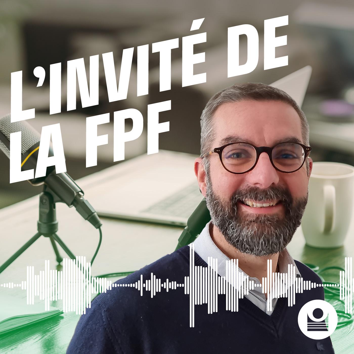 Artwork for podcast L'invité de la FPF