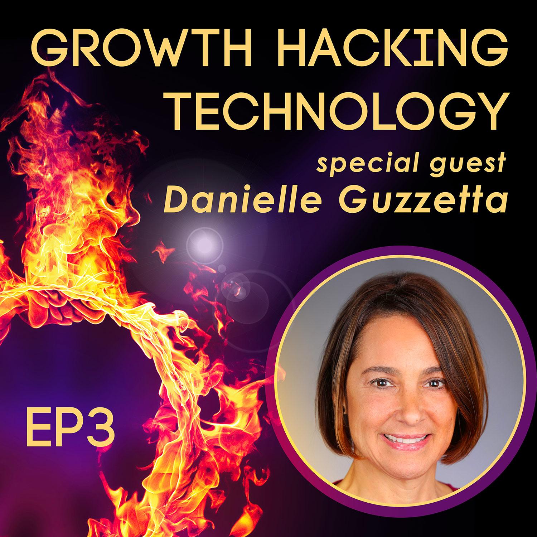 TCP003 : Growth Hacking Technology with Danielle Guzzetta