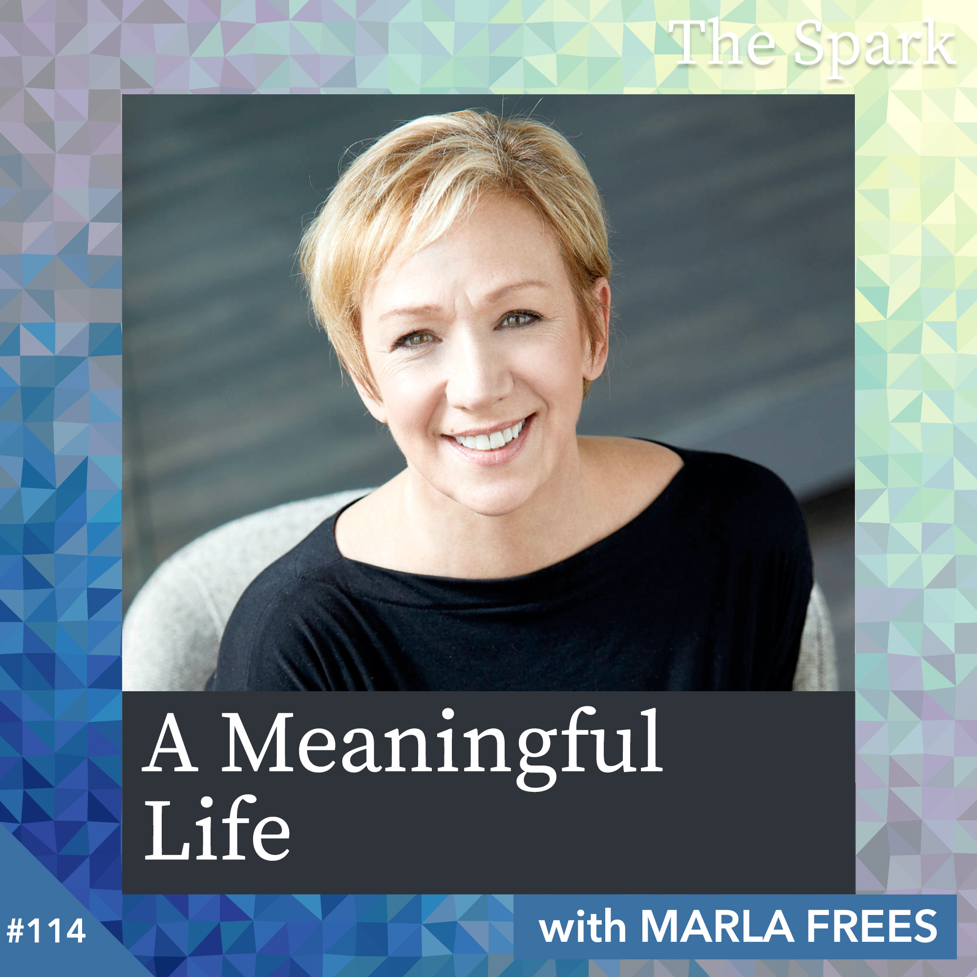 A Meaningful Life with Marla Frees