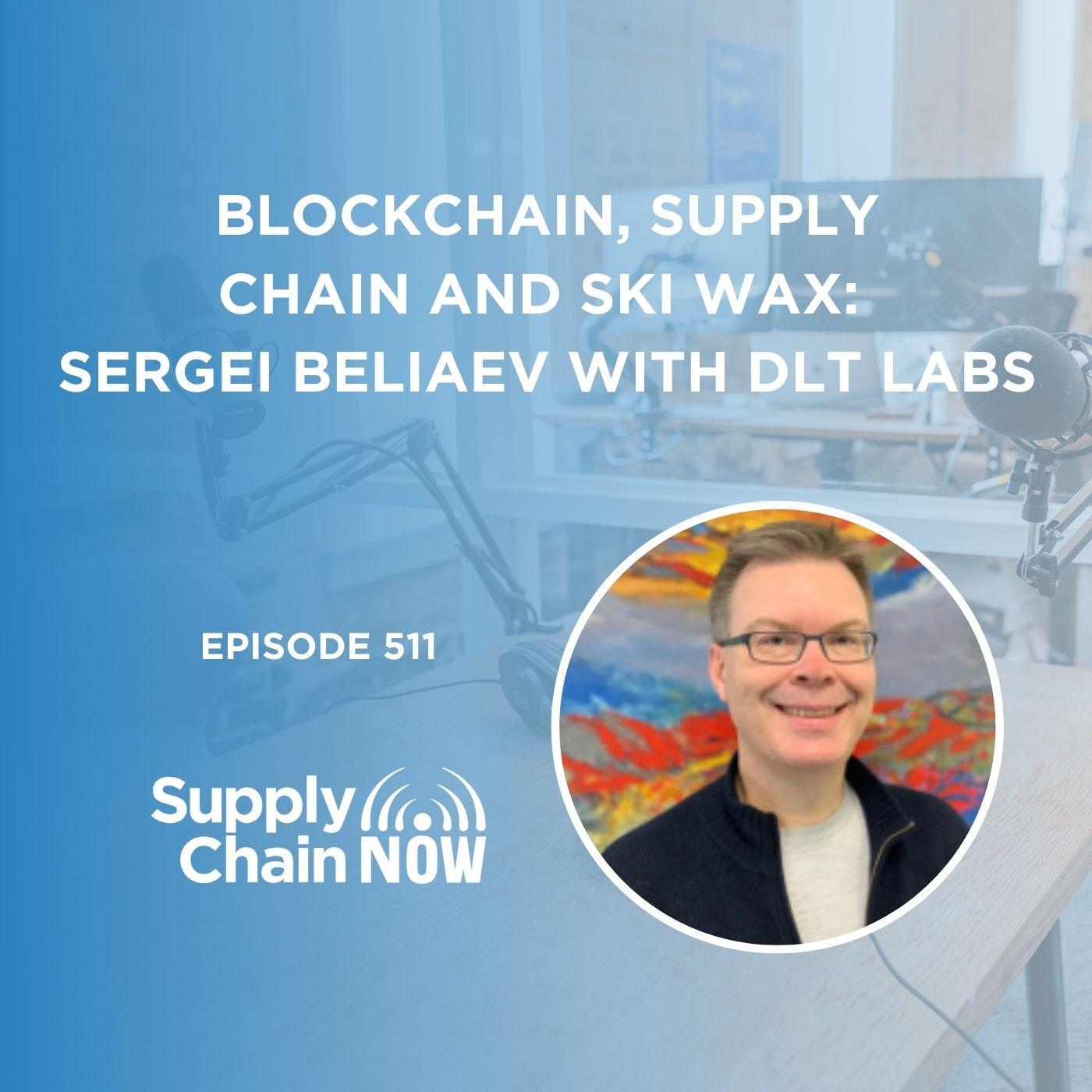 Blockchain, Supply Chain, & Ski Wax: Sergei Beliaev with DLT Labs