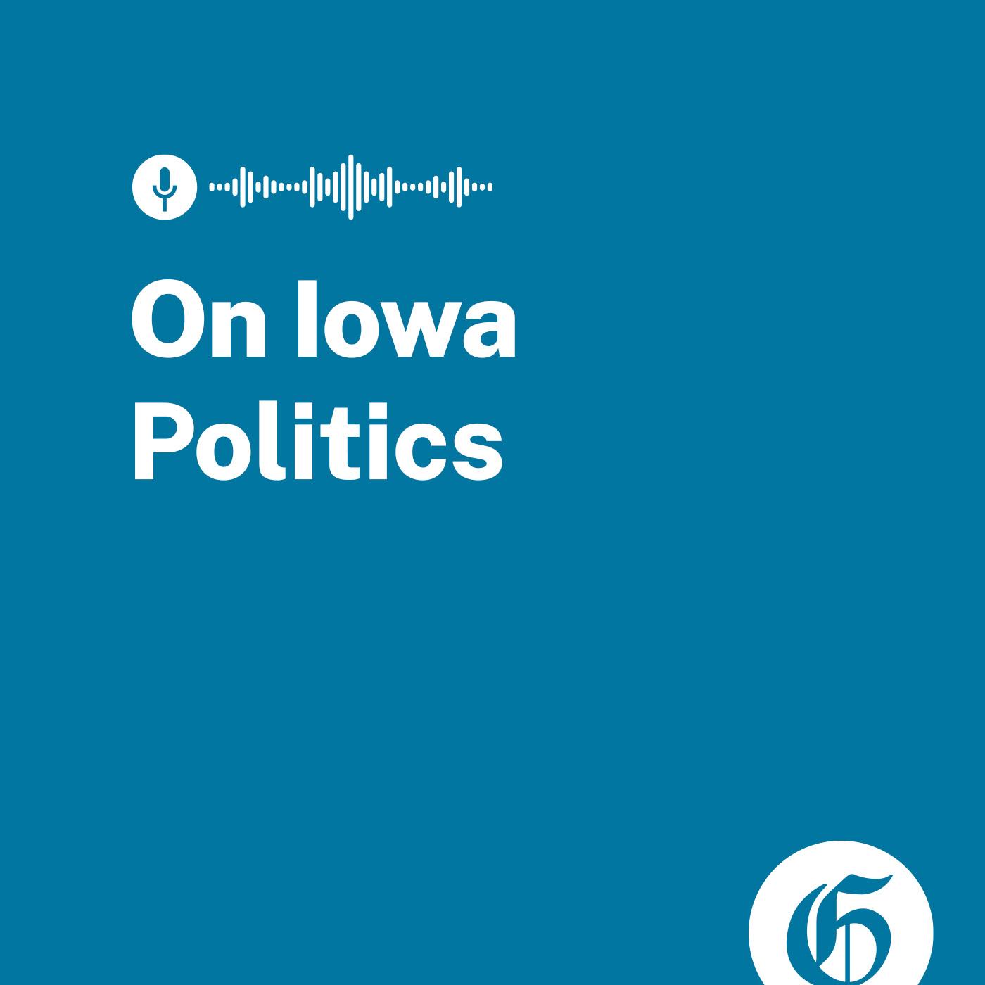 Artwork for podcast On Iowa Politics Podcast