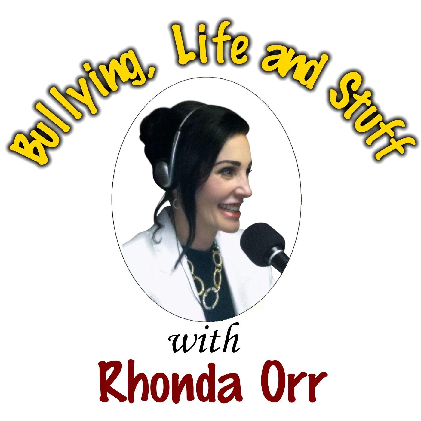 Bullying, Life & Stuff with Rhonda Orr