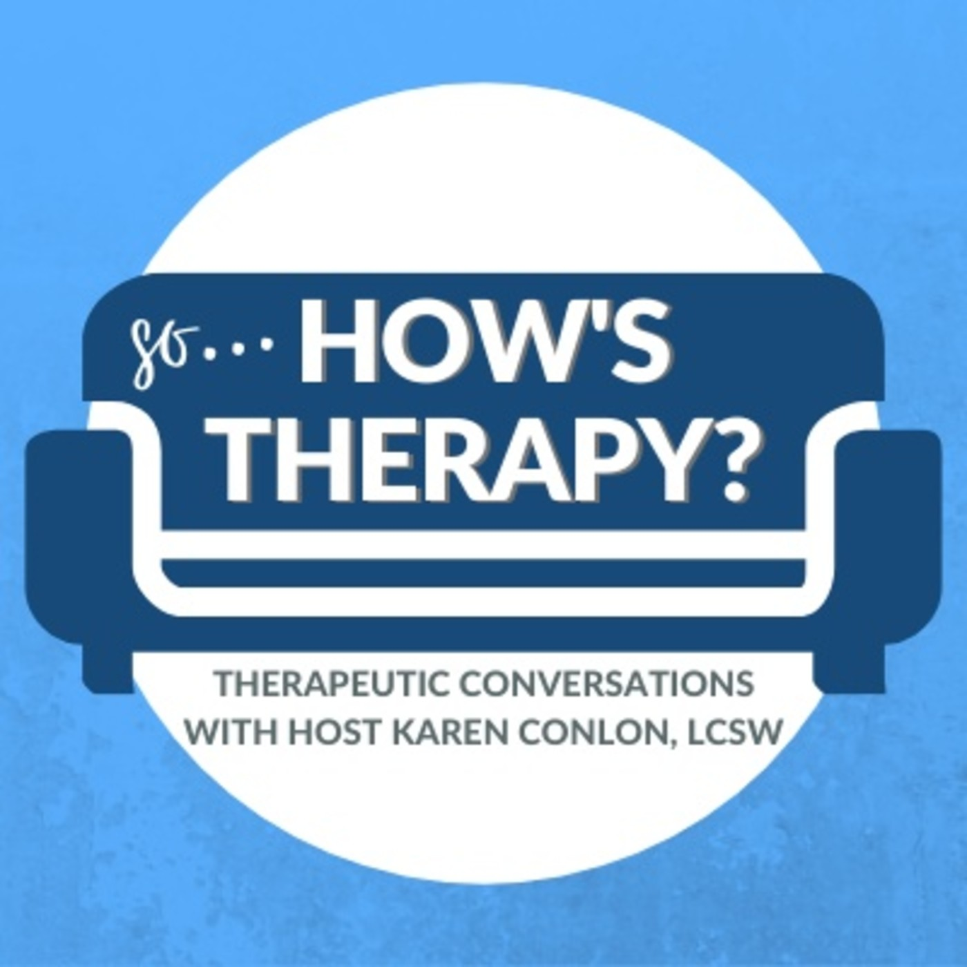 Artwork for podcast So, How's Therapy?
