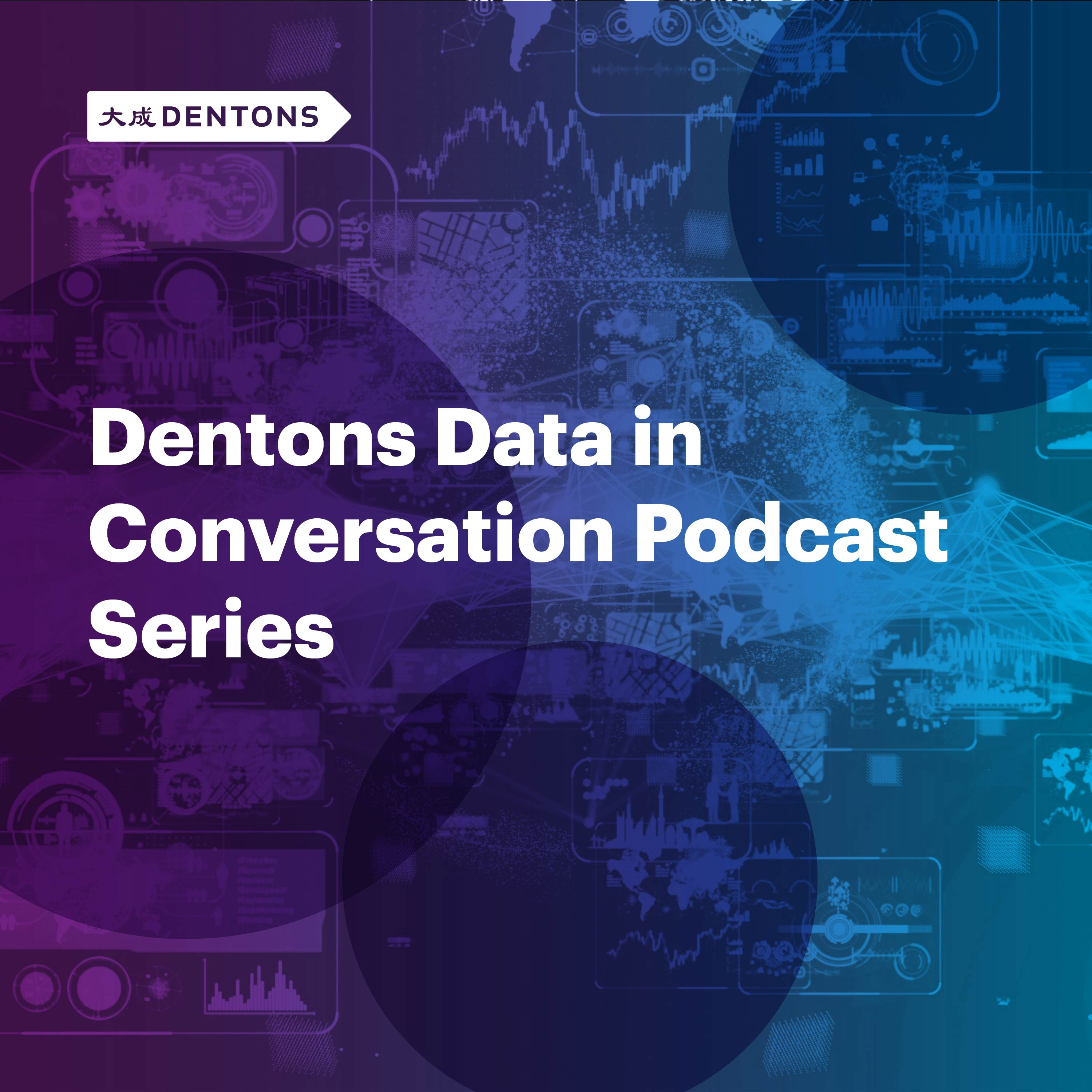 Artwork for podcast Dentons Data In Conversation Podcast Series