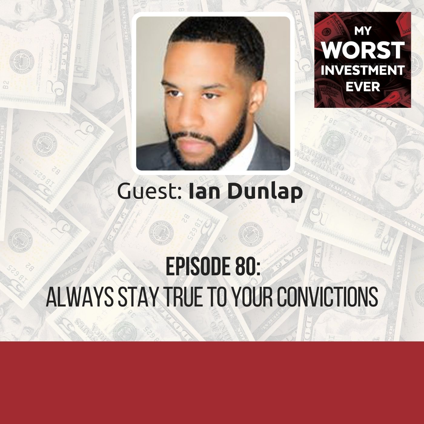 Episode 80 Ian Dunlap Always Stay True To Your Convictions