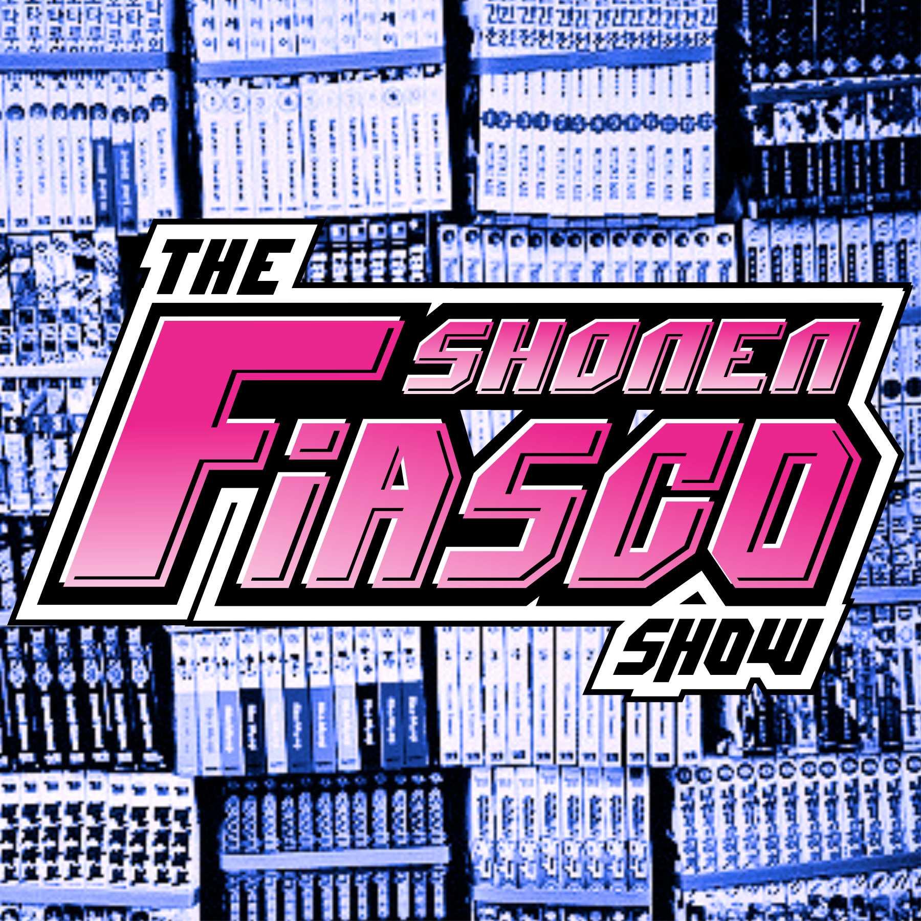 Show artwork for The Shonen Fiasco Show