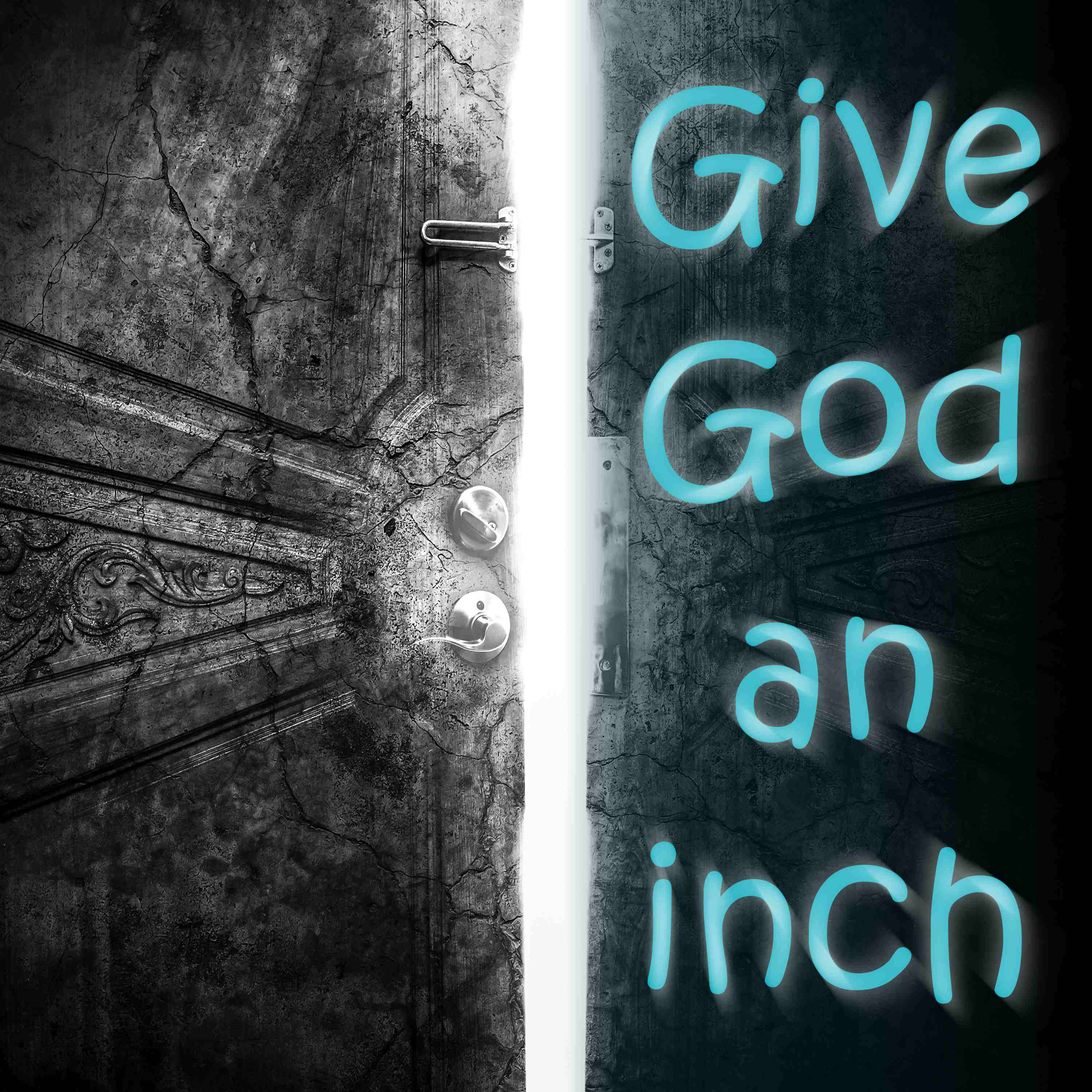 Artwork for podcast Give God an Inch...