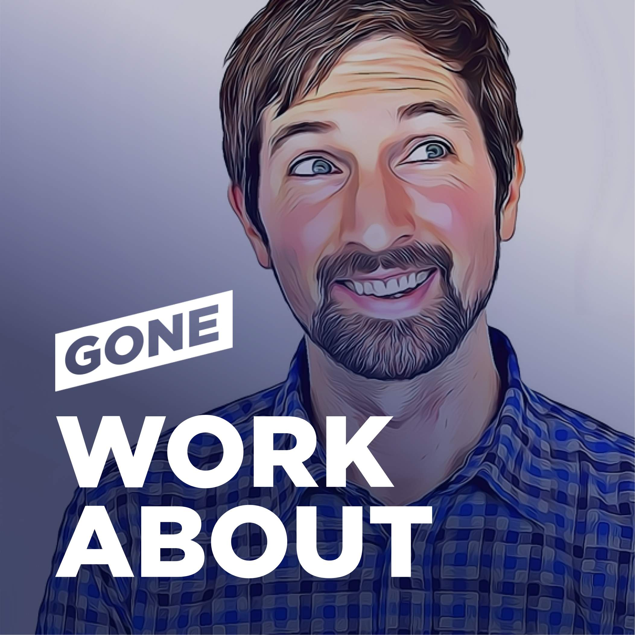 Artwork for podcast Gone Workabout