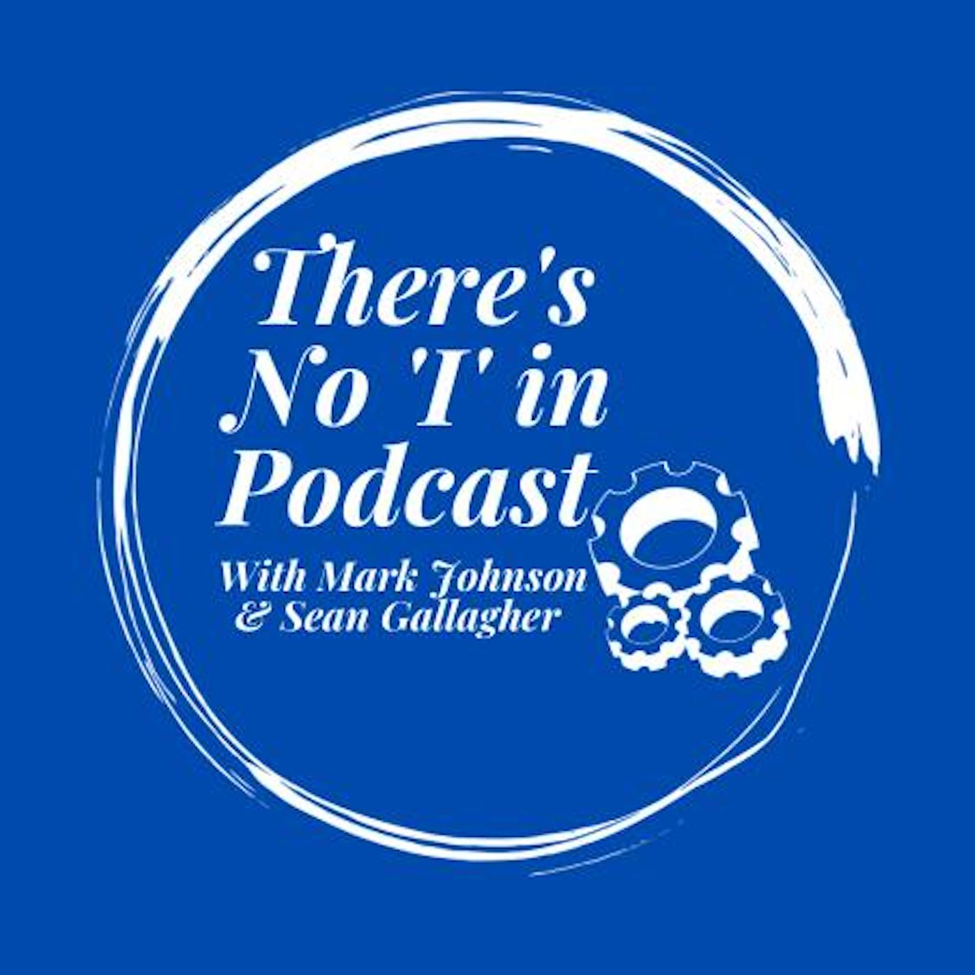 Artwork for podcast There's No 'I' in Podcast