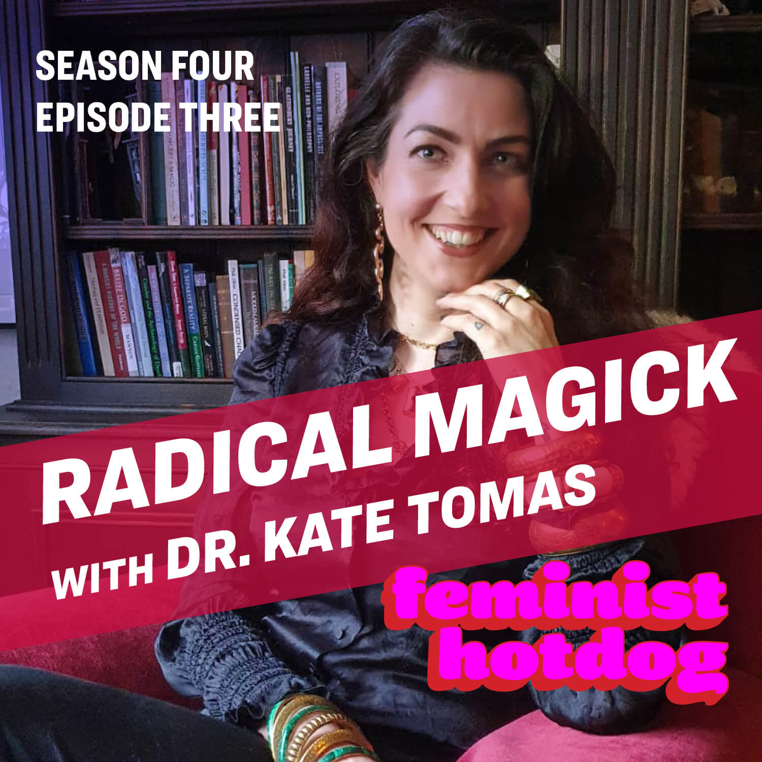 FH S4E3: Radical Magick with Dr. Kate Tomas