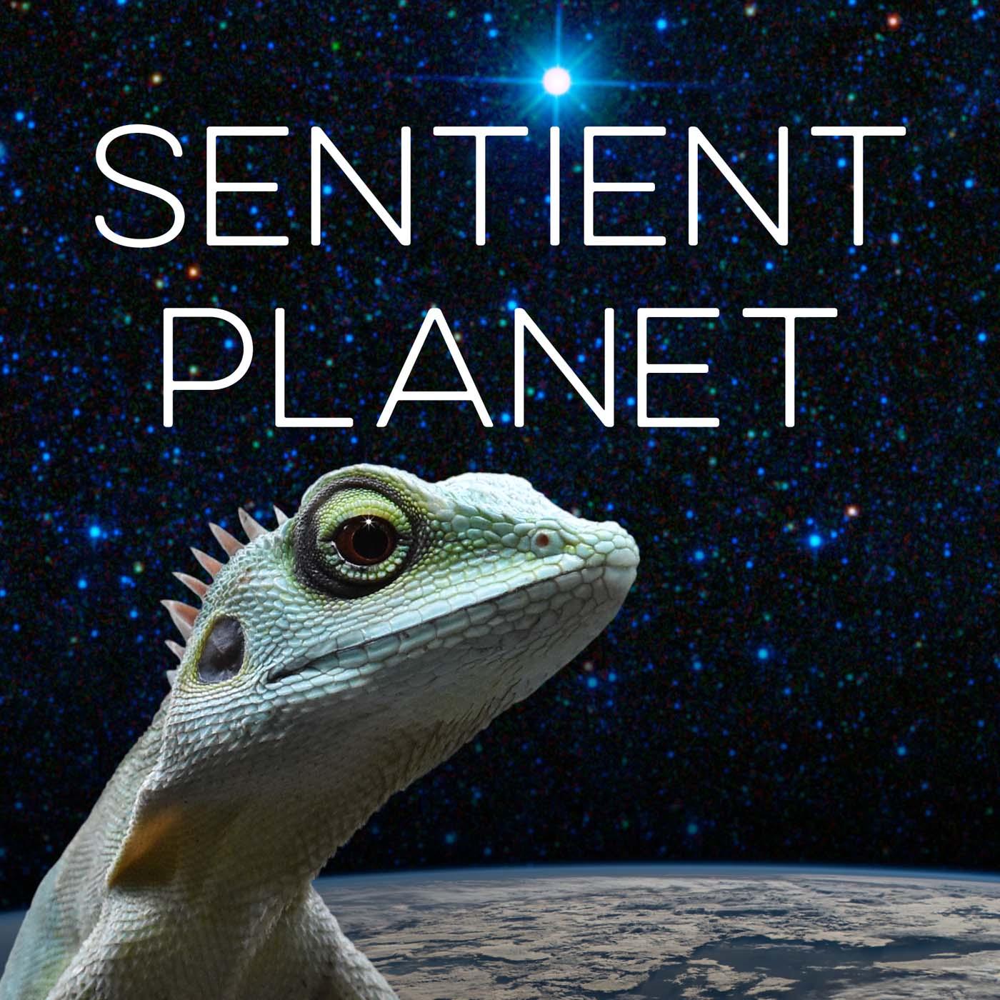 Artwork for podcast Sentient Planet