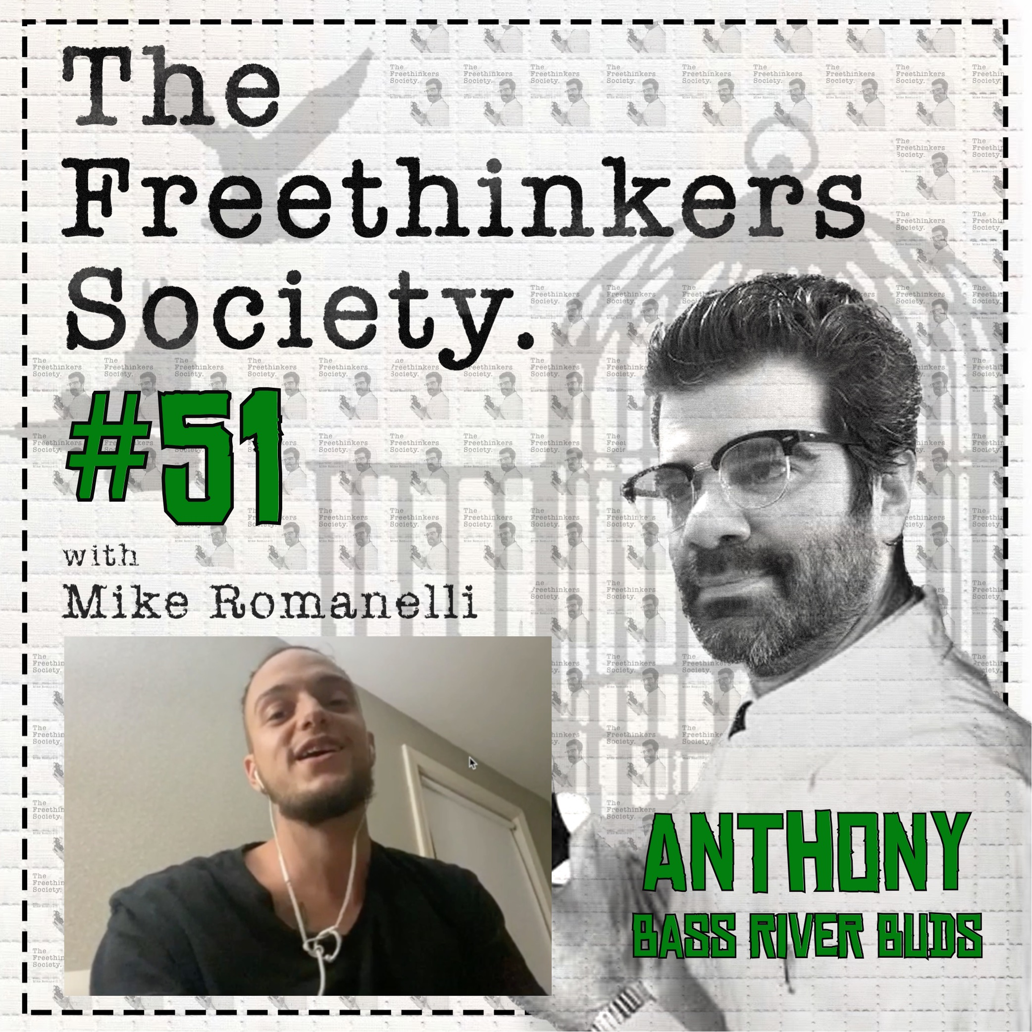 #51 Anthony Bass River Buds, The Freethinkers Society with Mike Romanelli
