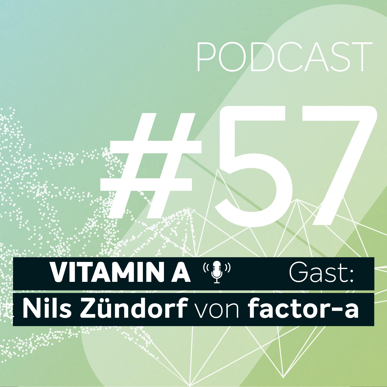 Vitamin A #57 -  Gast: Nils Zündorf von factor-a