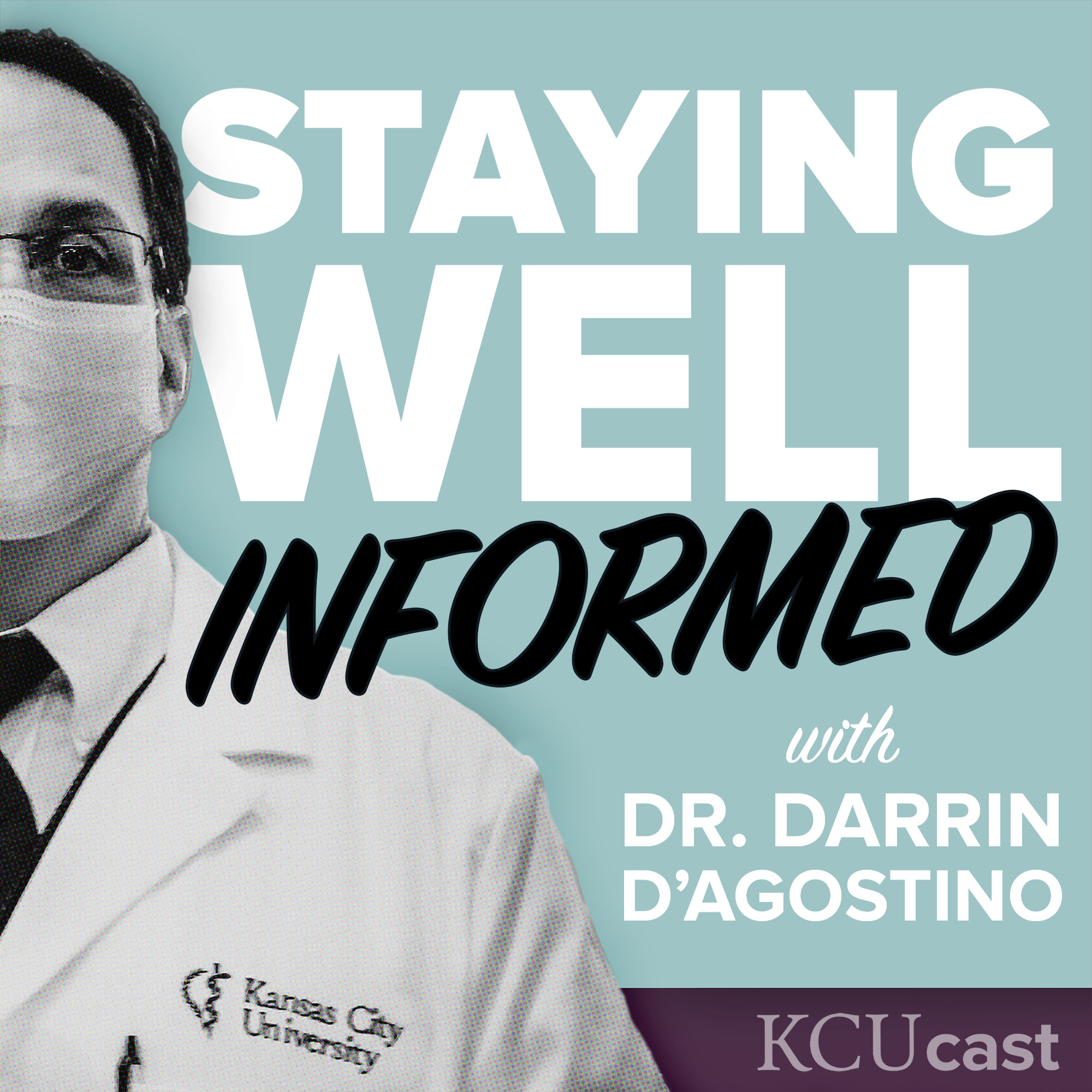 Show artwork for Staying Well (Informed) with Dr. Darrin D'Agostino